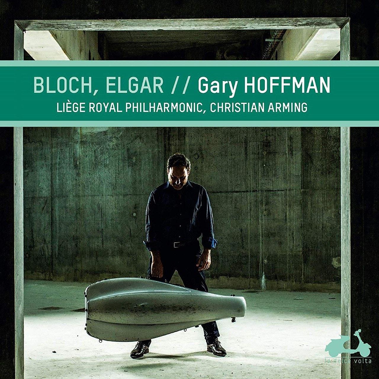 Gary Hoffman: Bloch, Elgar - 1