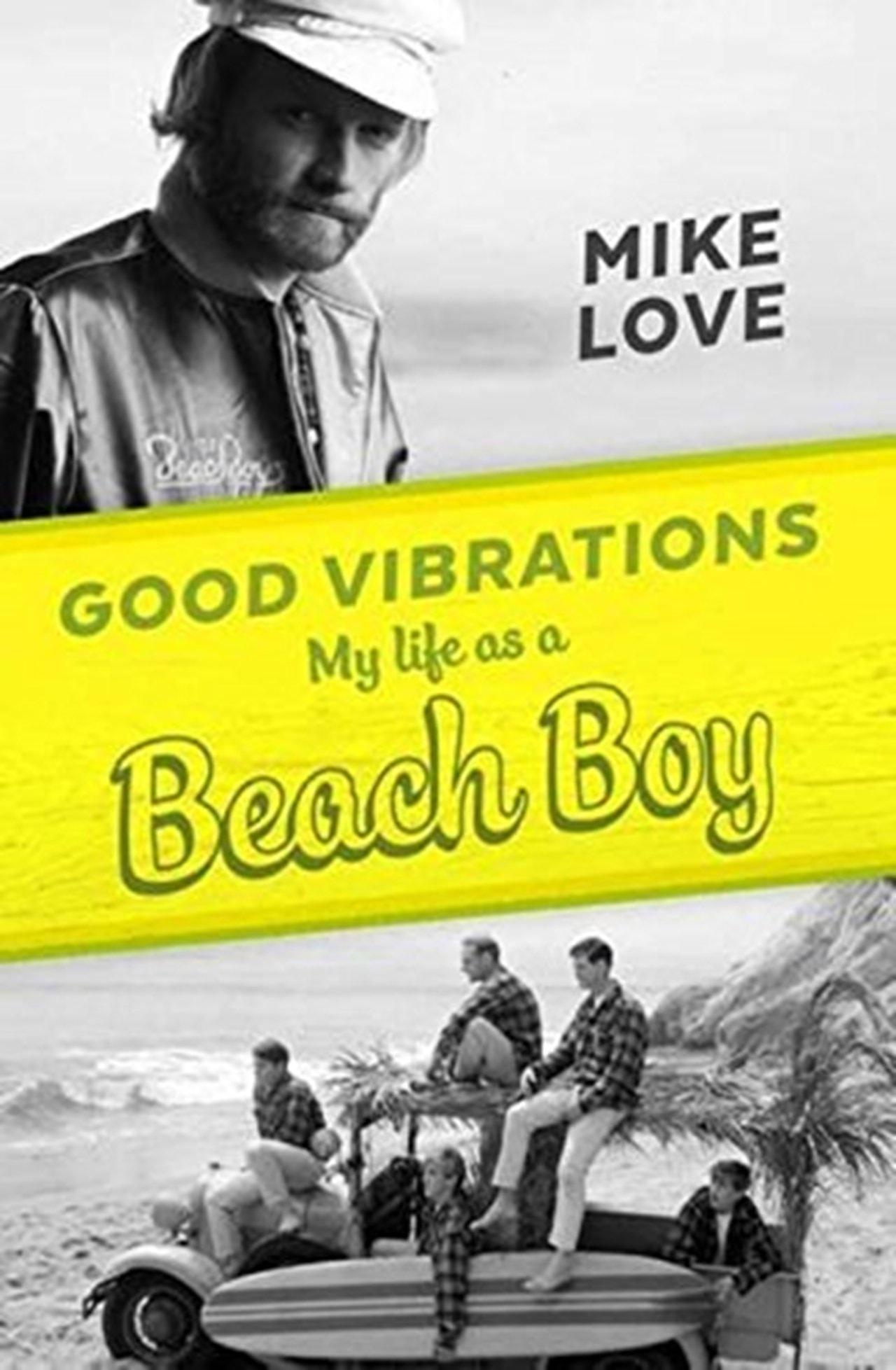 Good Vibrations: My Life As A Beach Boy - 1