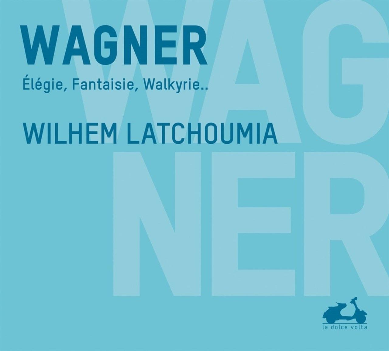 Wagner: Elegie/Fantaisie/Walkyrie.. - 1