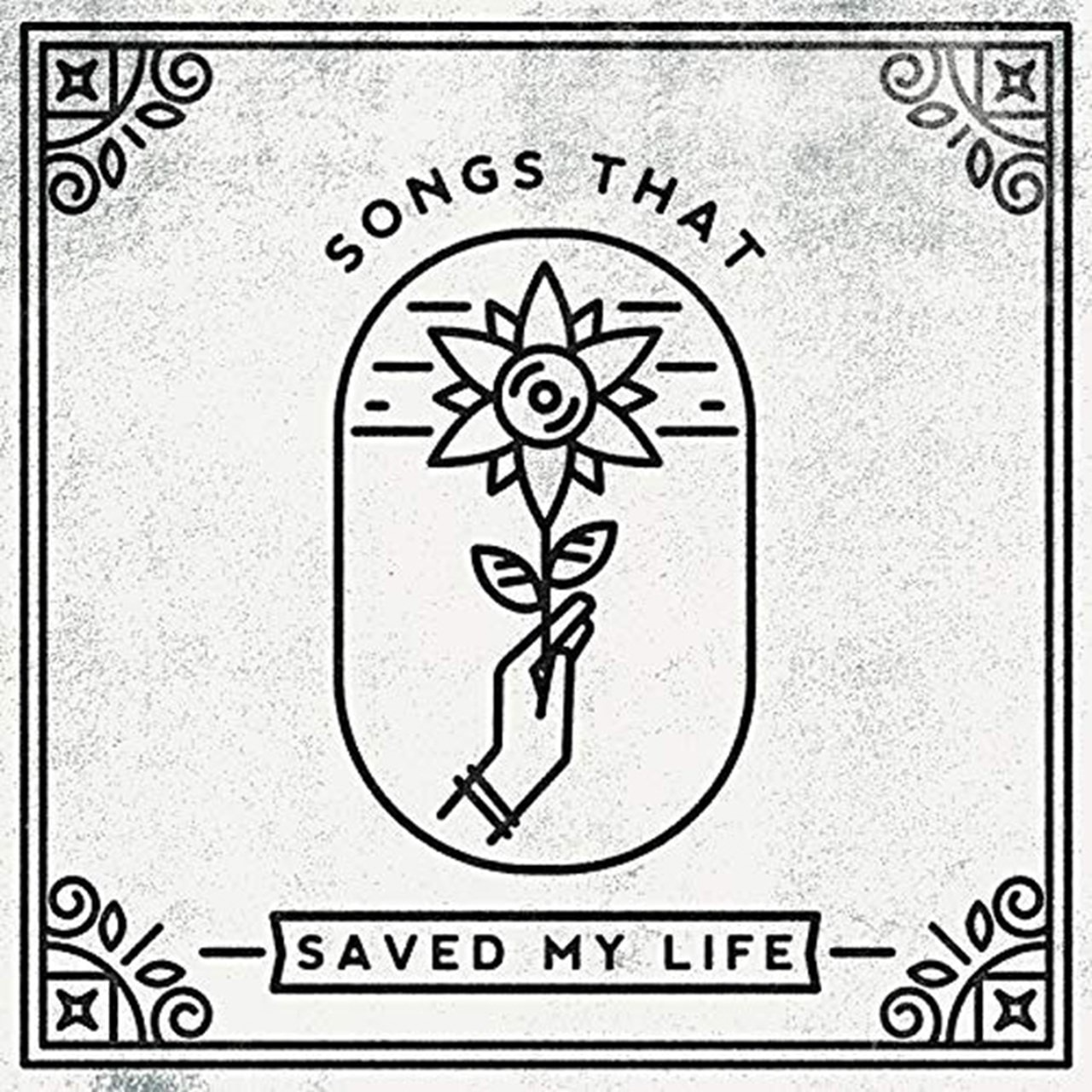 Songs That Saved My Life - Volume 1 - 1