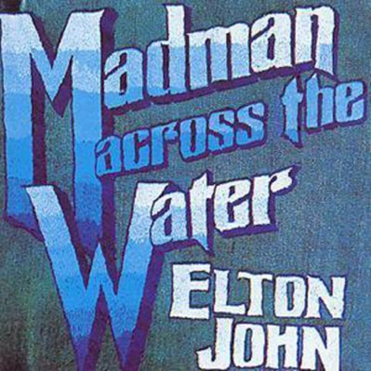 Madman Across The Water - 1