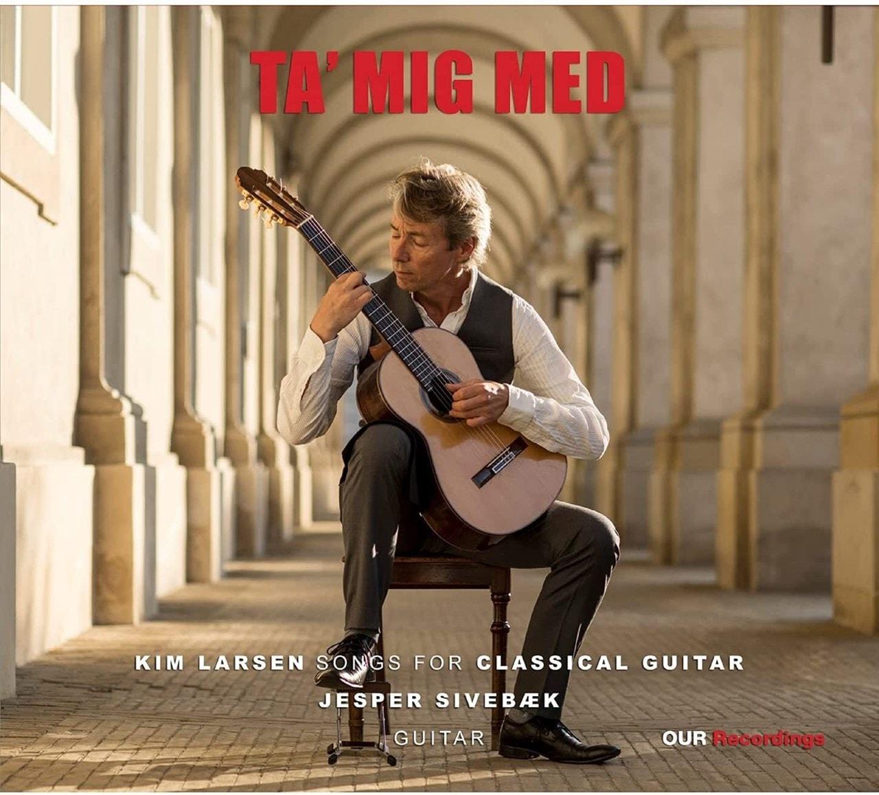 Ta' Mig Med: Kim Larsen - Songs for Classical Guitar - 1