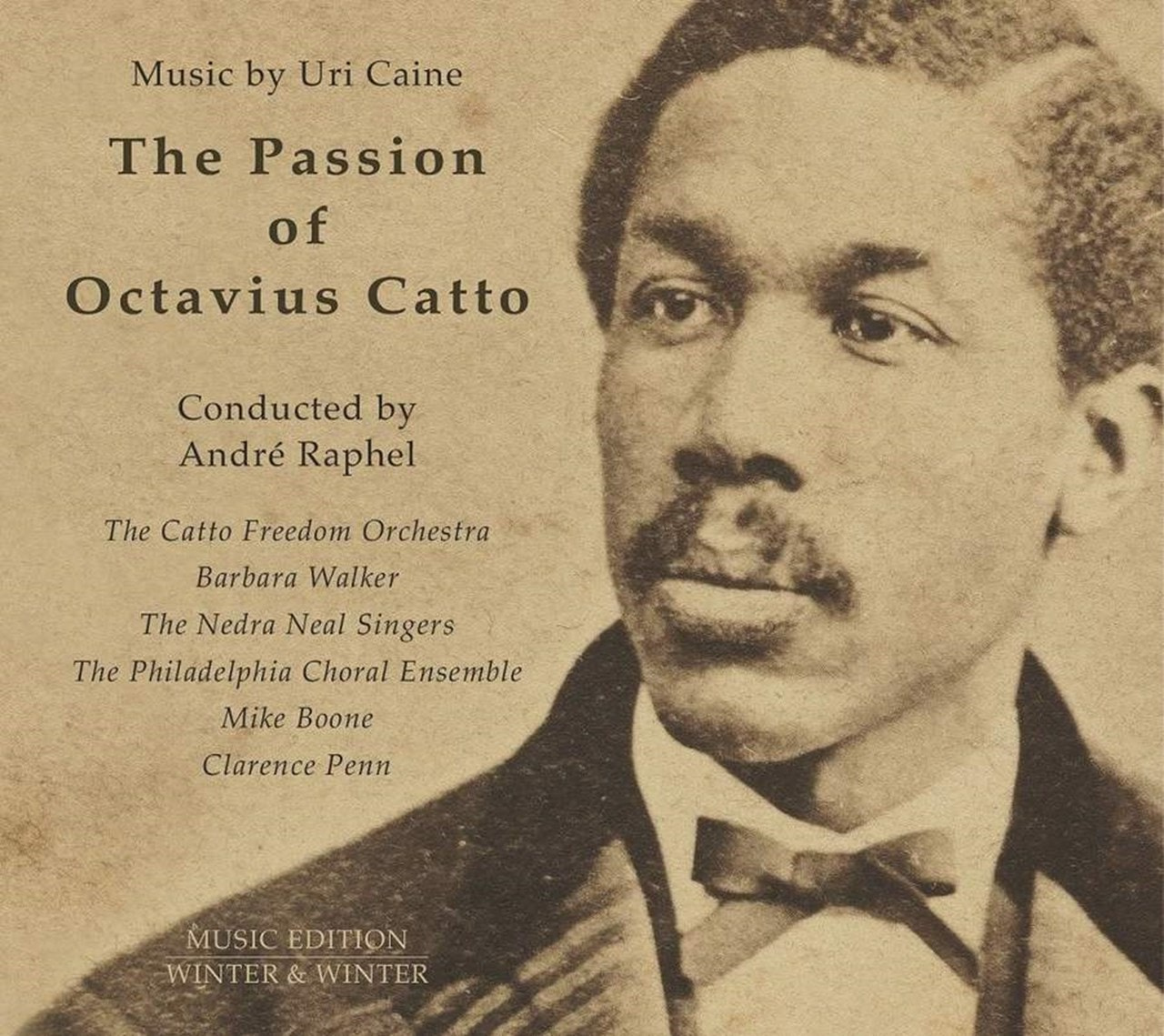 The Passion of Octavius Catto: Music By Uri Caine - 1
