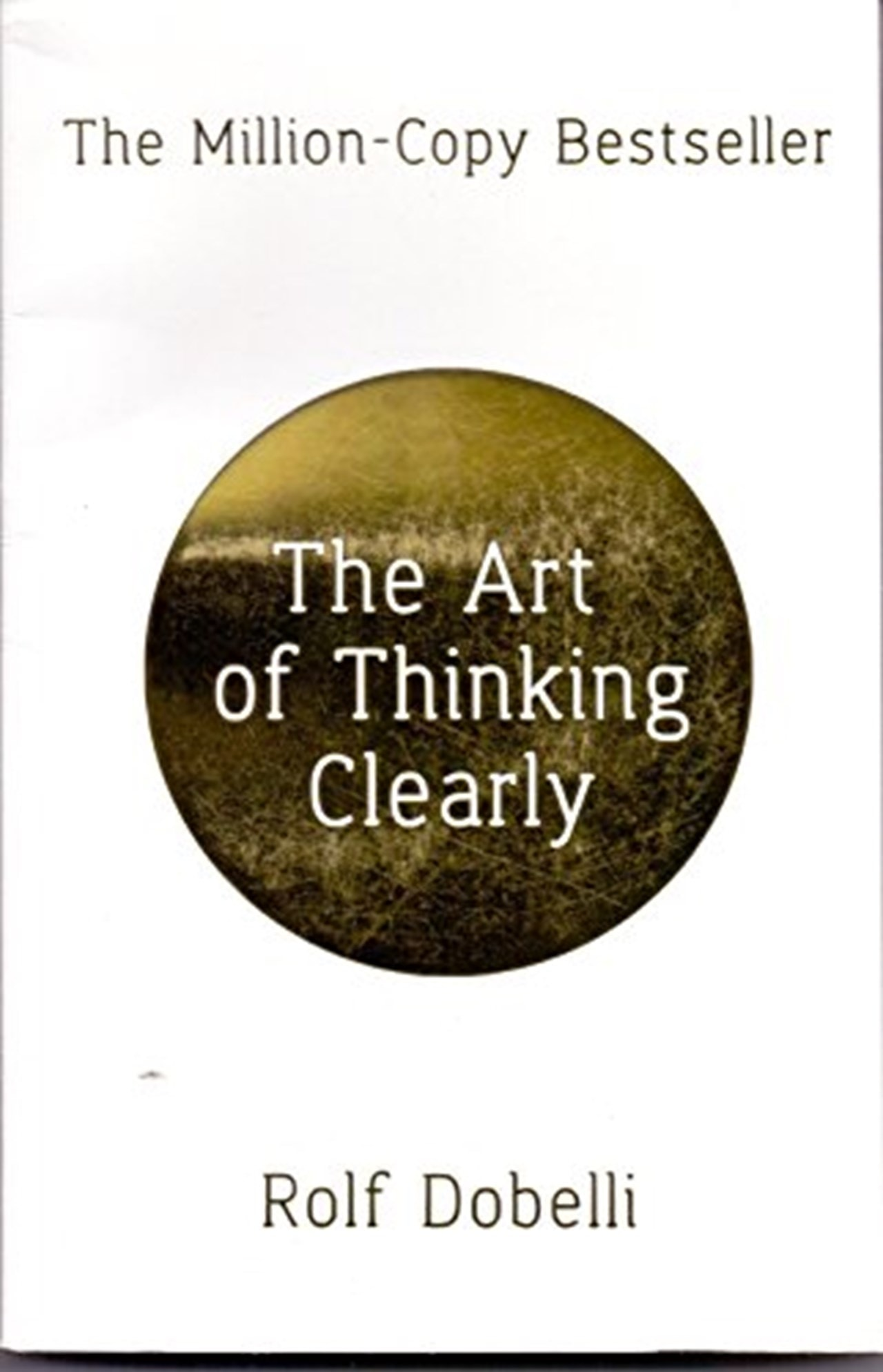 The Art Of Thinking Clearly - 1