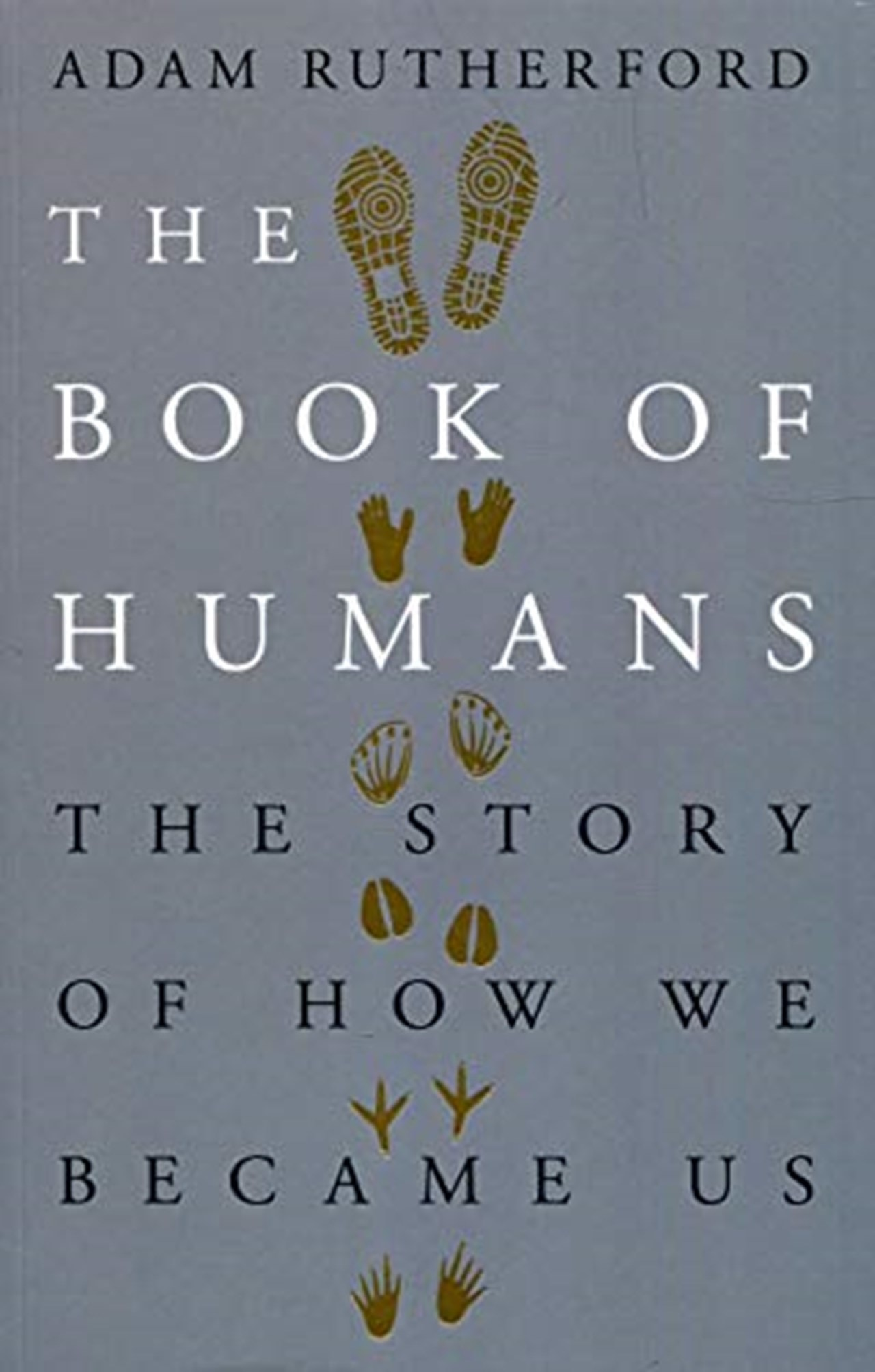 The Book of Humans: A Brief History of Culture, Sex, War and the Evolution of Us - 1