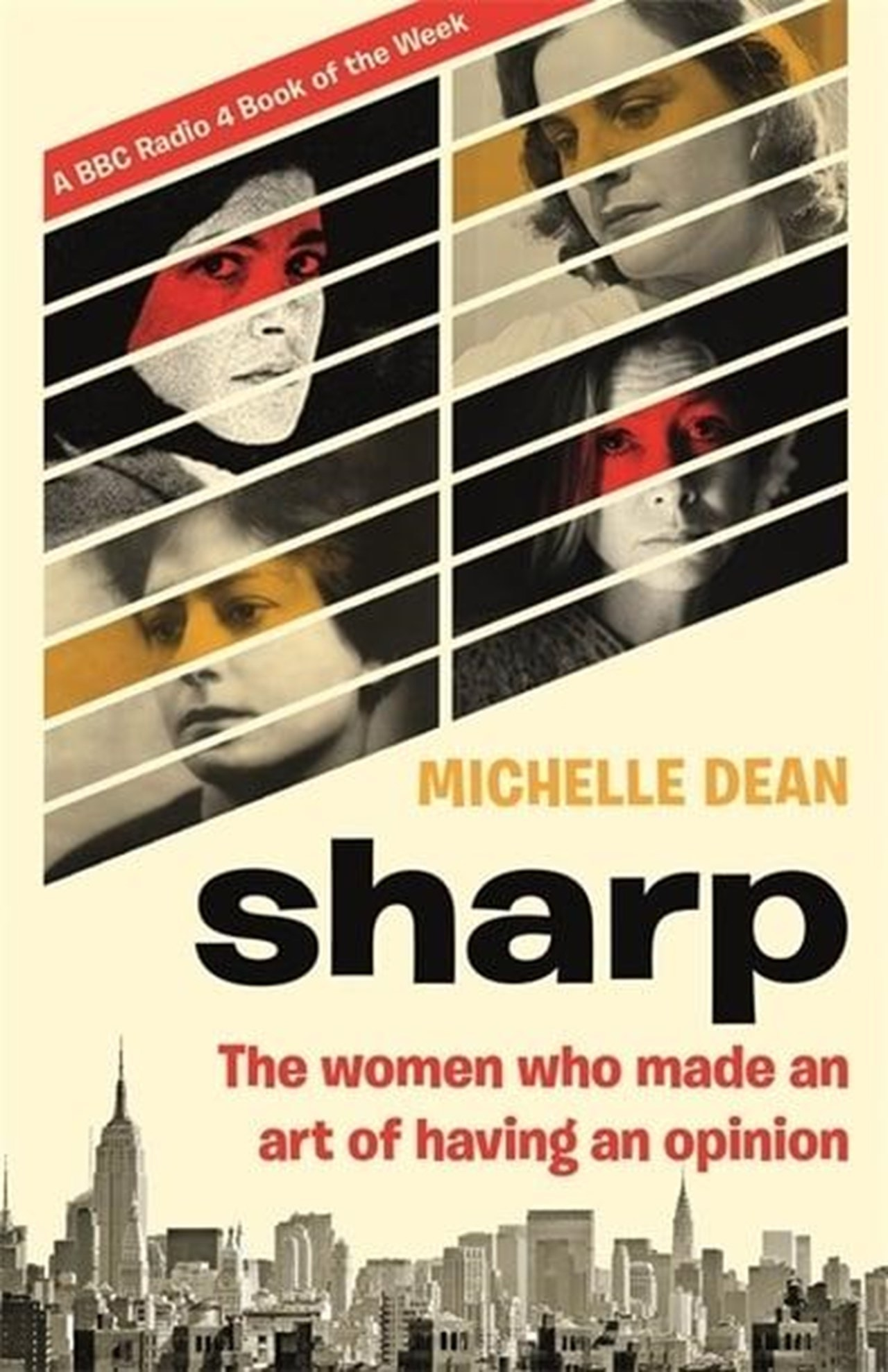 Sharp: The Women Who Made an Art of Having an Opinion - 1