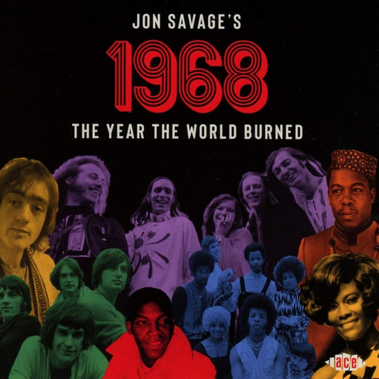 Jon Savage's 1968: The Year the World Burned - 1