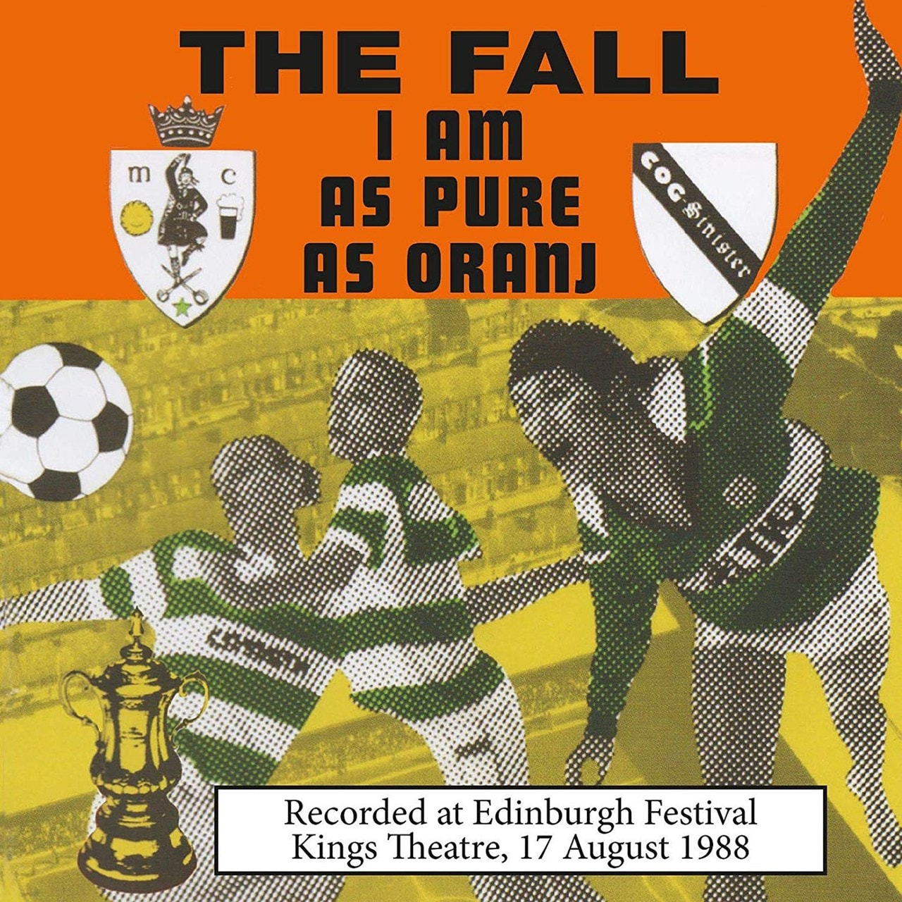I Am As Pure As Oranj: Recorded at Edinburgh Festival, Kings Theatre, 17 August 1988 - 1