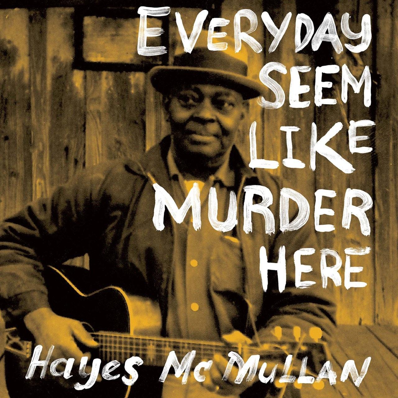 Everyday Seem Like Murder Here - 1