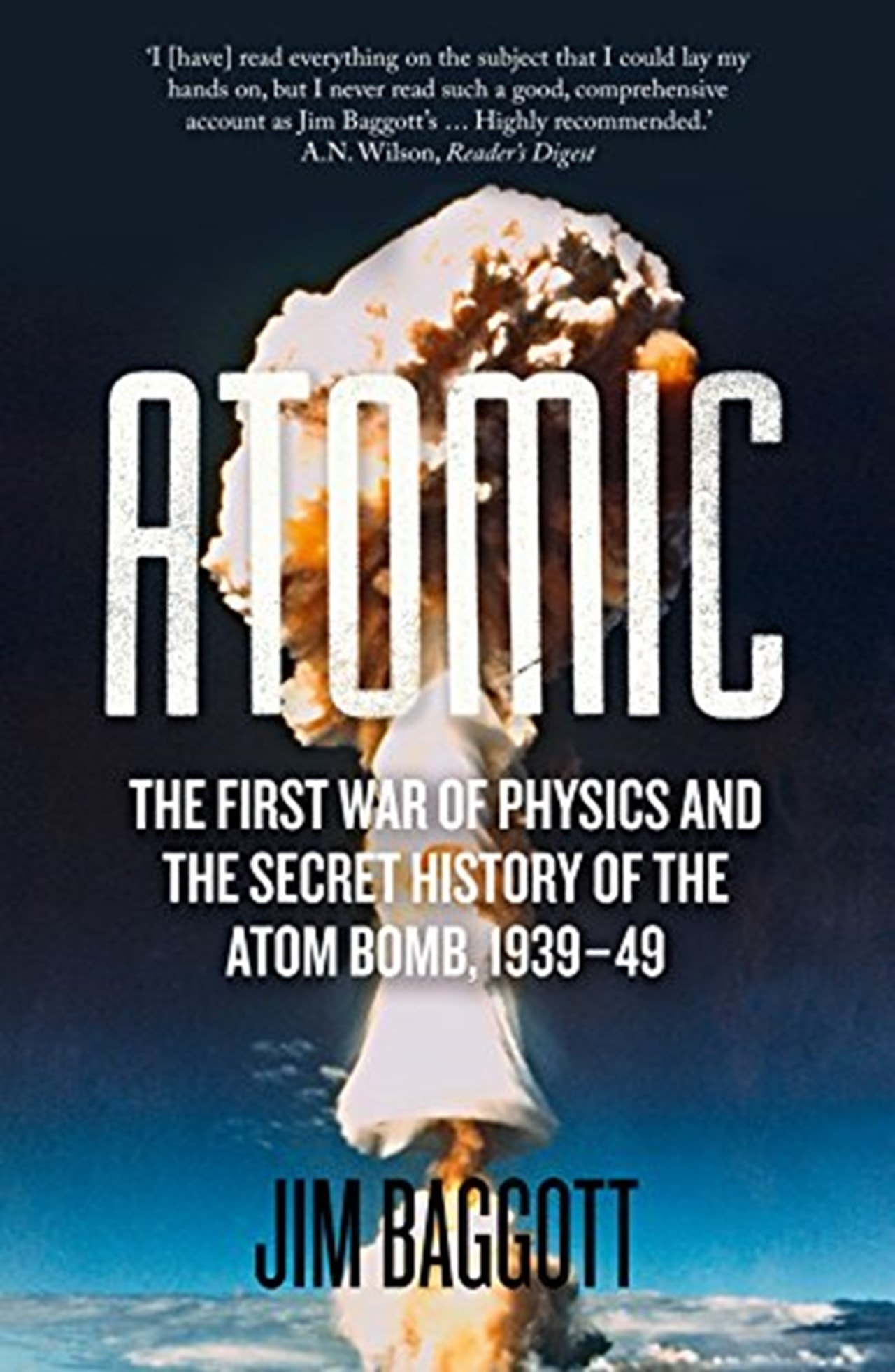 Atomic: The First War Of Physics and The Secret History Of The Atom Bomb 1939-49 - 1