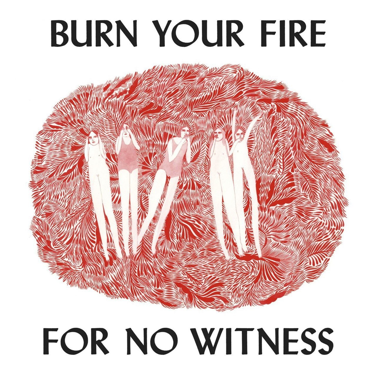 Burn Your Fire for No Witness - 1