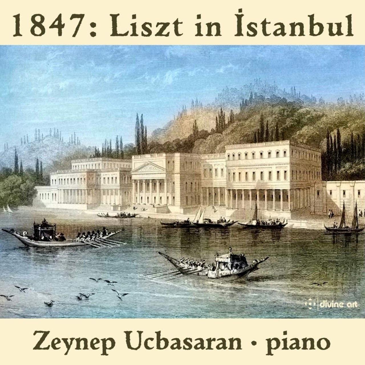 1847: Liszt in Istanbul - 1