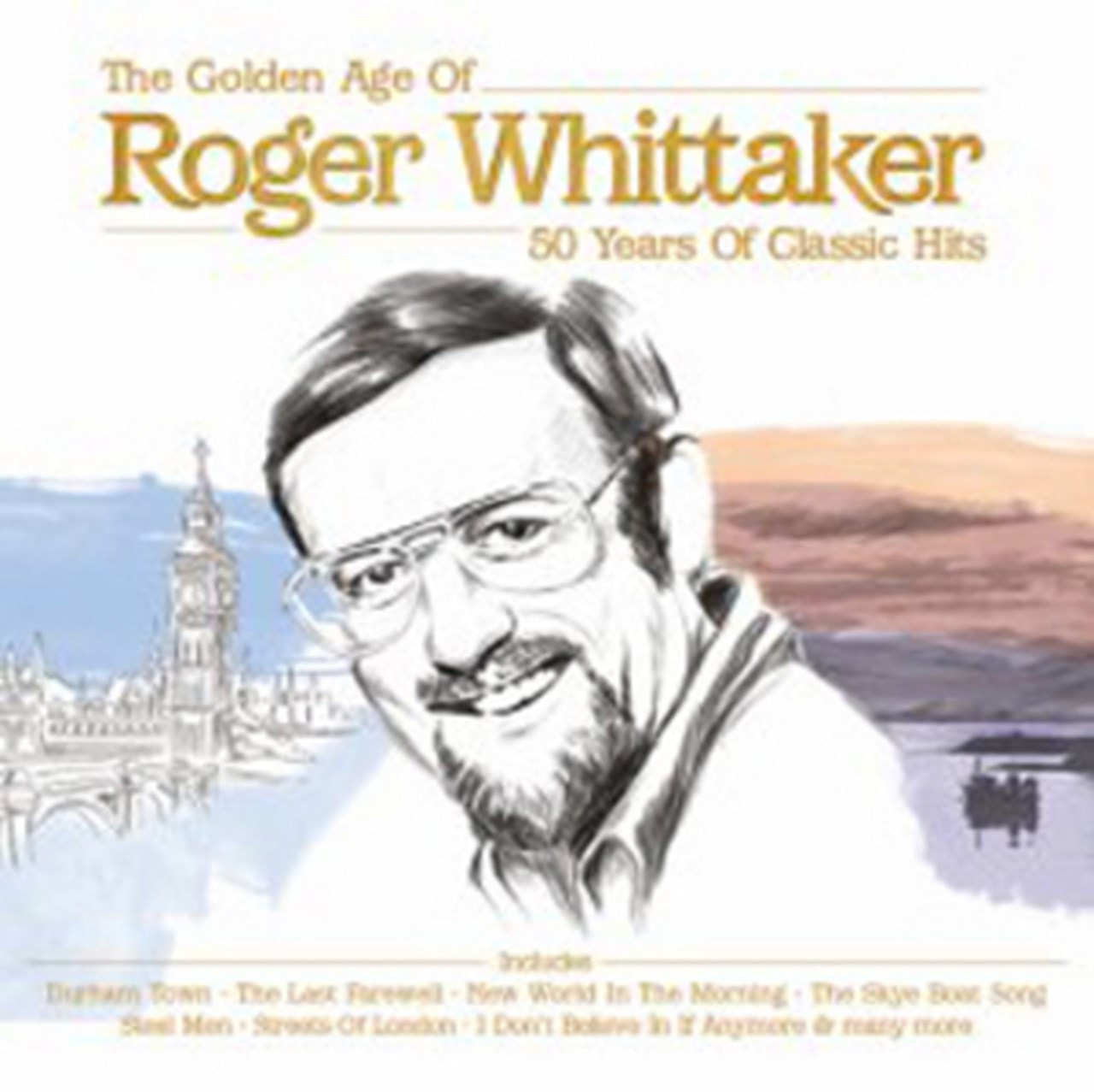 The Golden Age of Roger Whittaker: 50 Years of Classic Hits - 1