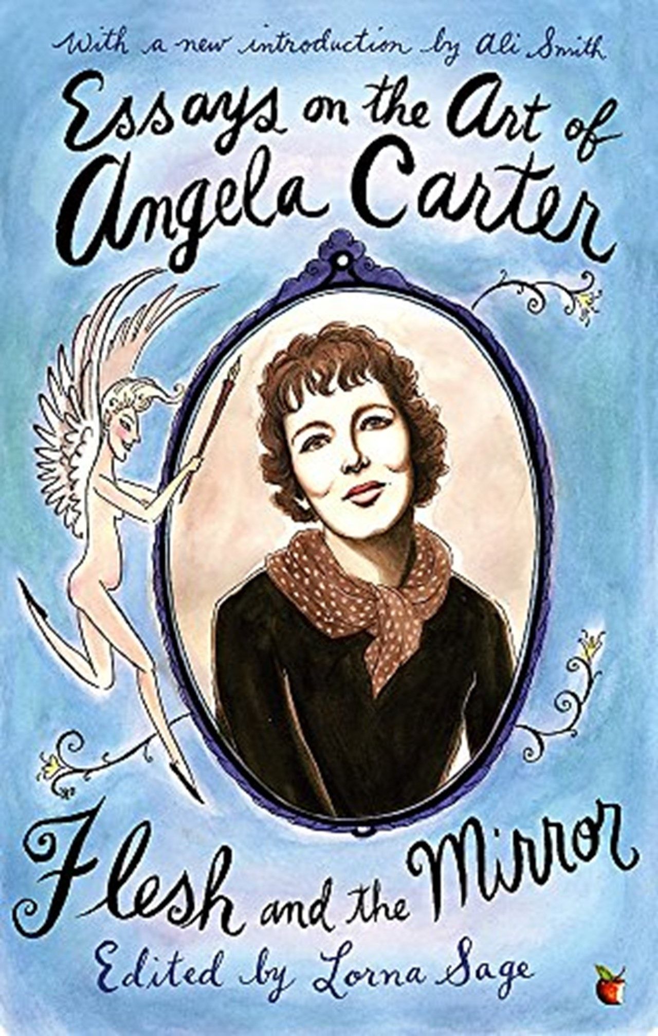 Essays on the Art of Angela Carter: Flesh and the Mirror - 1