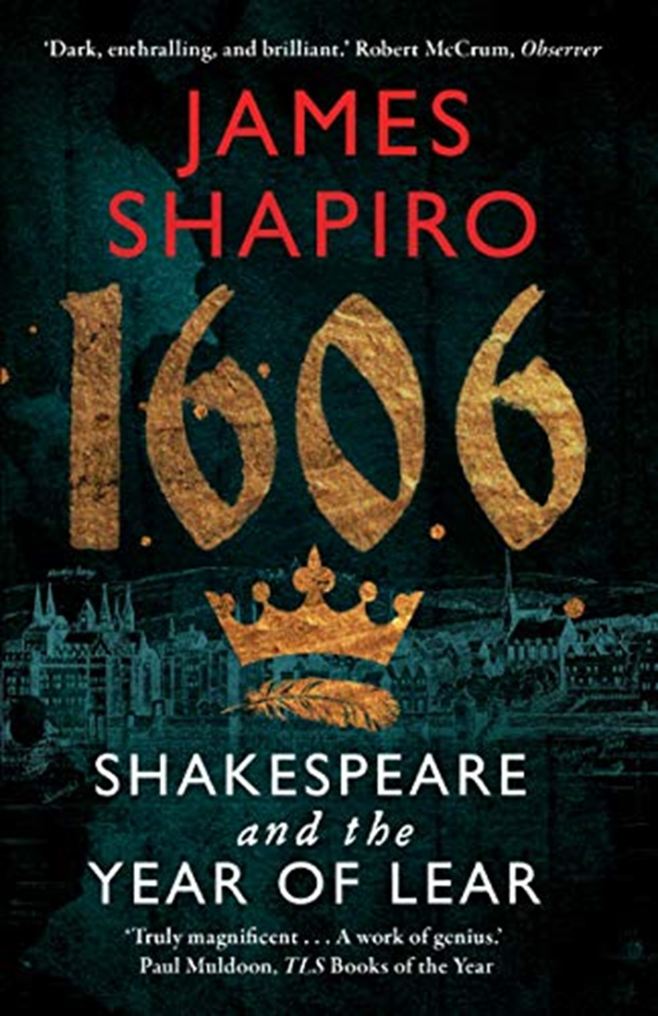 1606: Shakespeare And The Year of Lear - 1