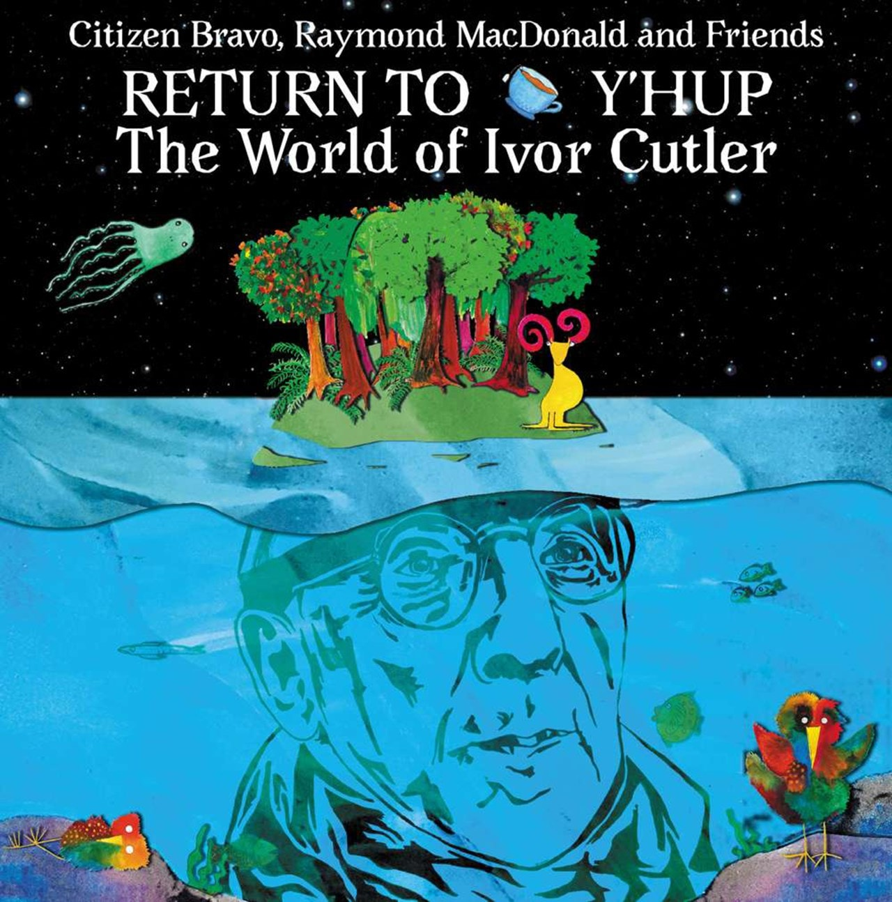 Return to Y'hup: The Worl of Ivor Cutler - 1