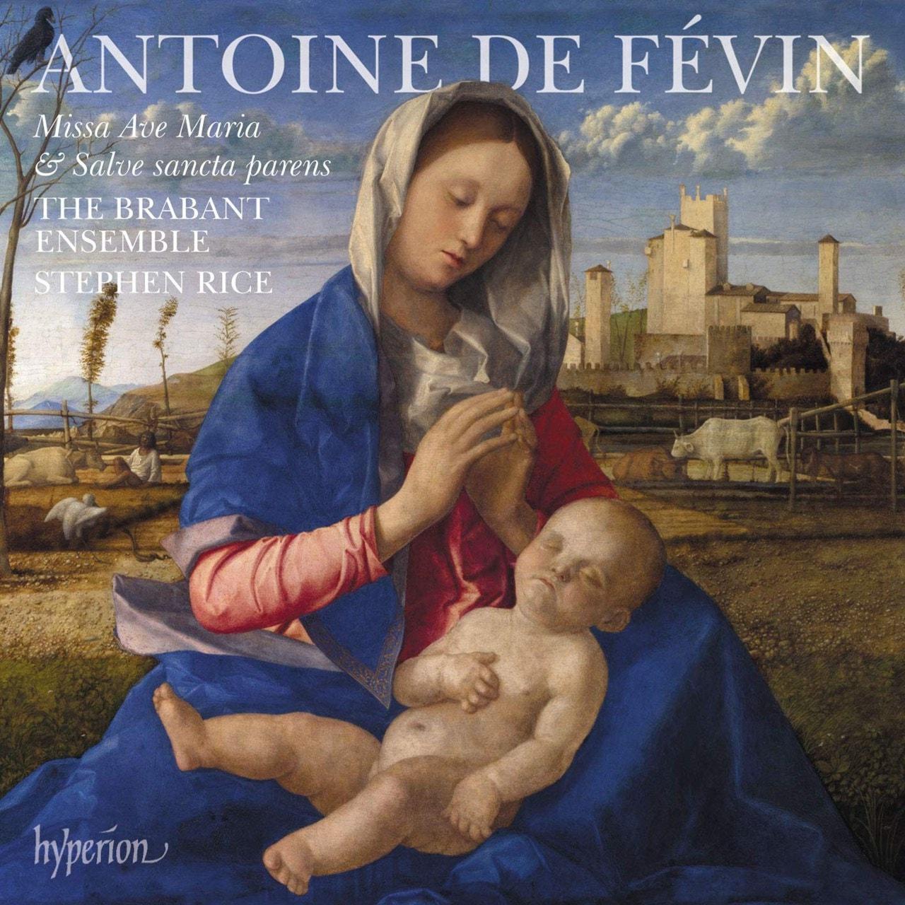 Antoine De Fevin: Missa Ave Maria  & Missa Salve Sancta Parens - 1
