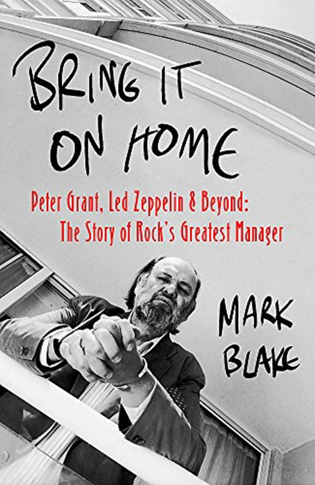 Bring It On Home: Peter Grant, Led Zeppelin & Beyond - 1