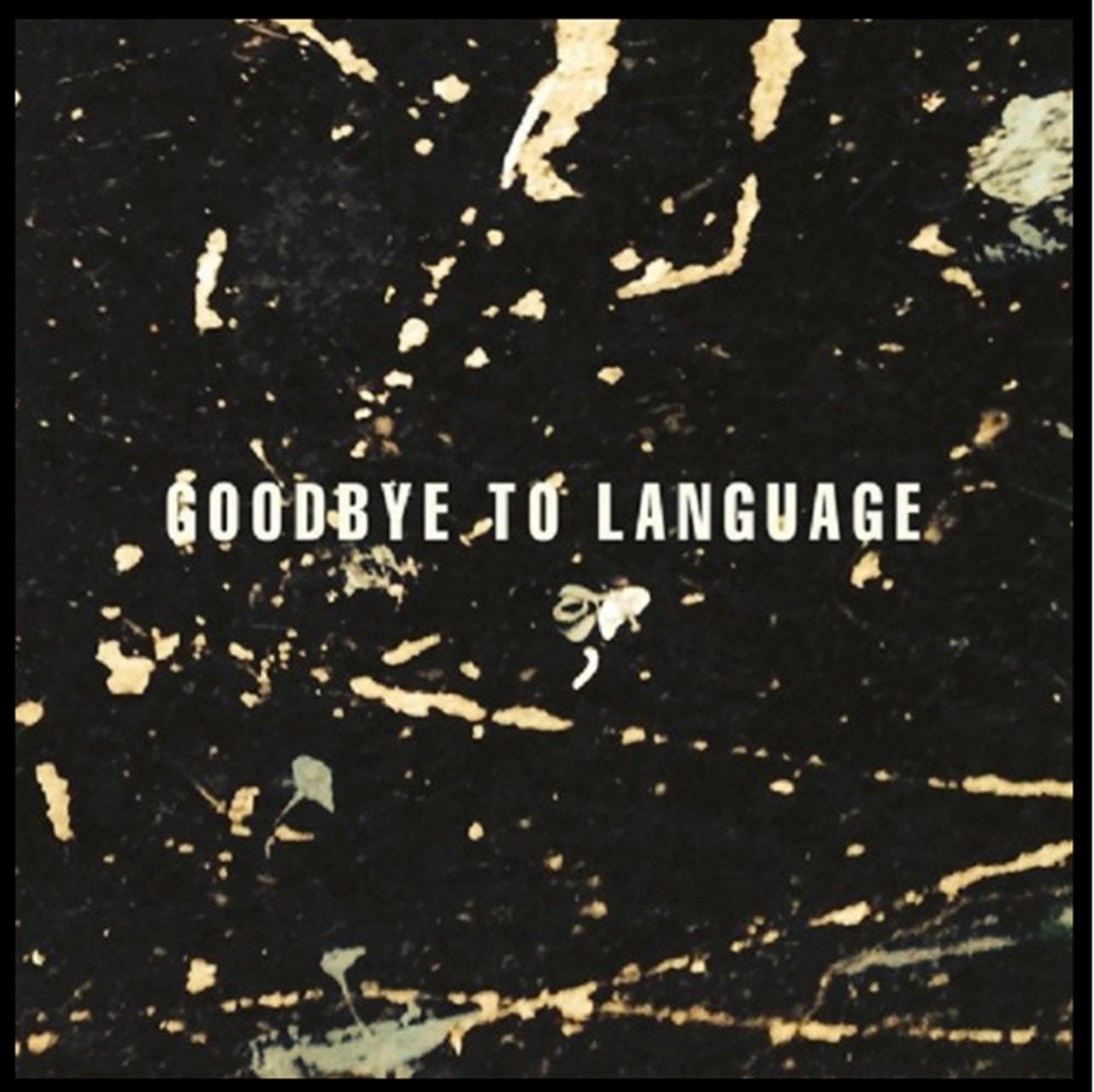 Goodbye to Language - 1