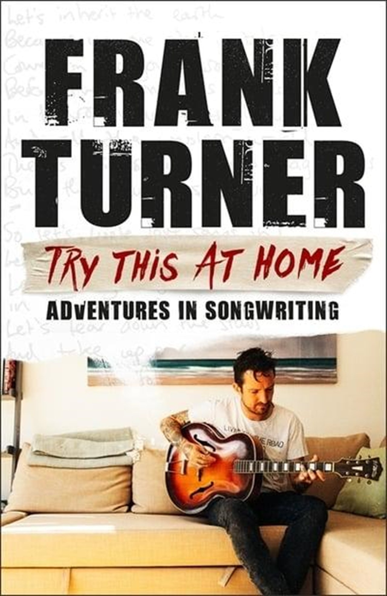 Try This At Home: Adventures In Songwriting - 1