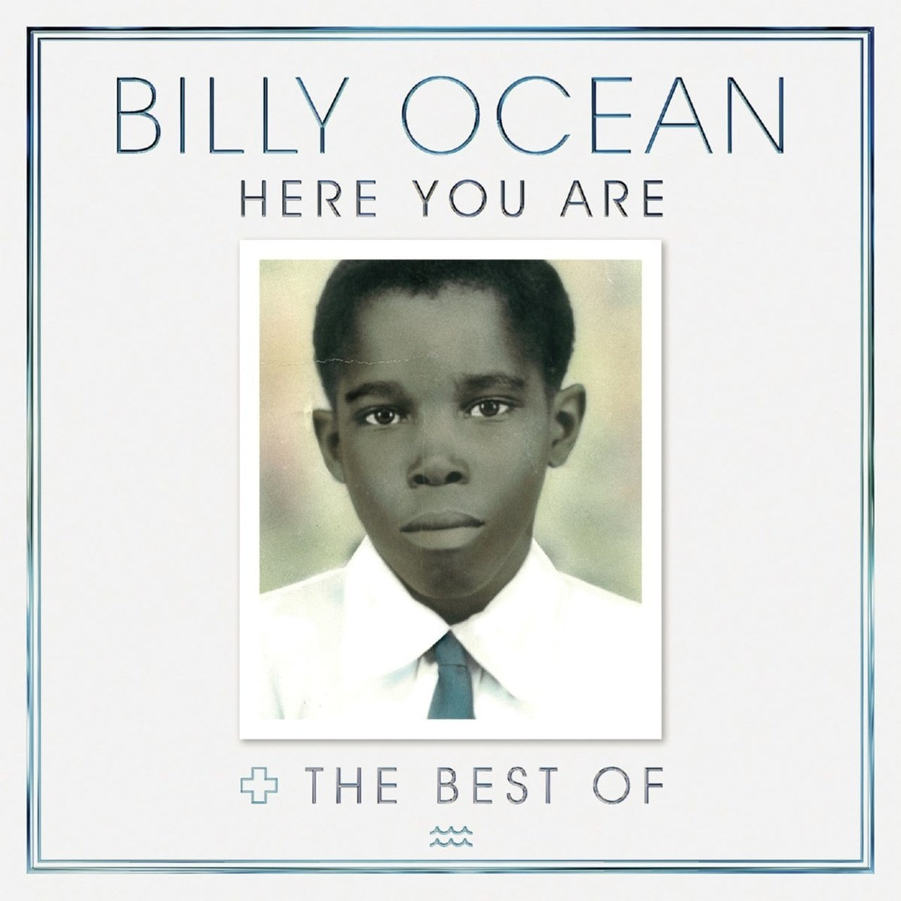Here You Are: The Best of Billy Ocean - 1