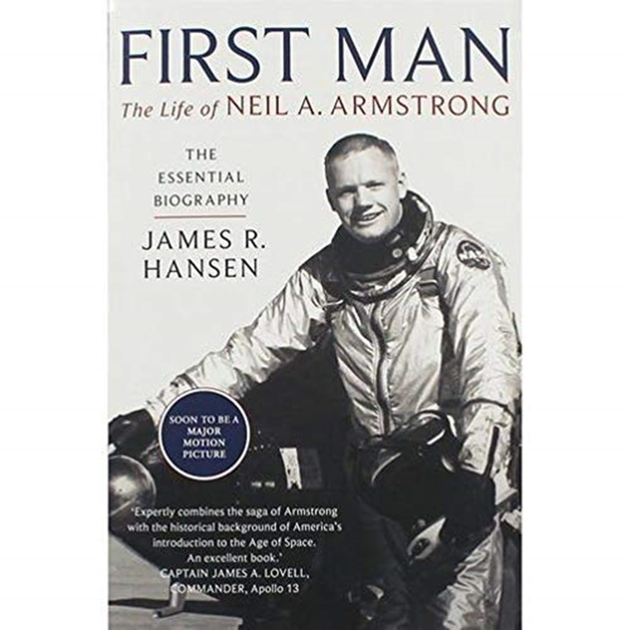 First Man: The Life Of Neil A. Armstrong - 1