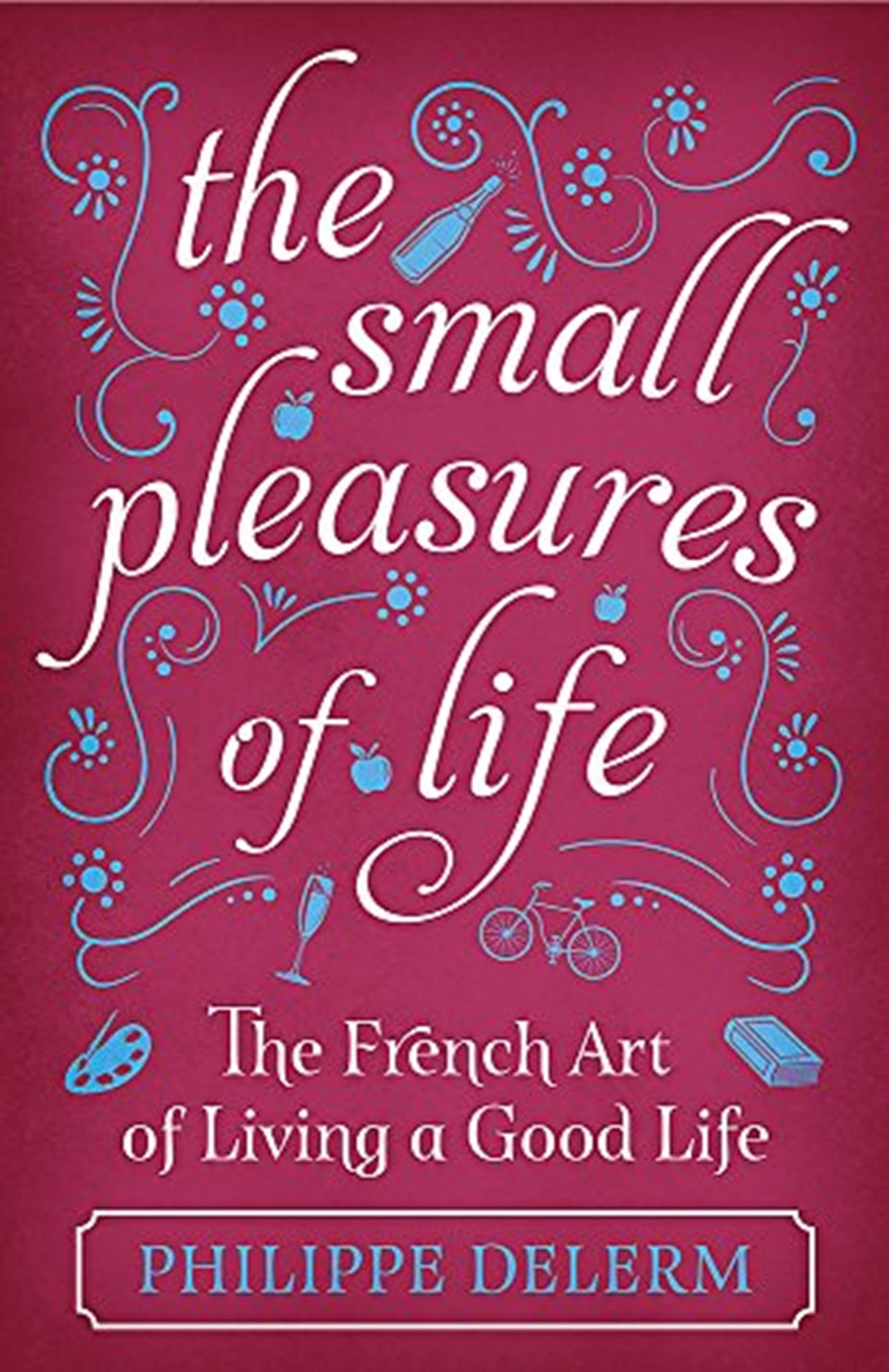 The Small Pleasures Of Life - 1