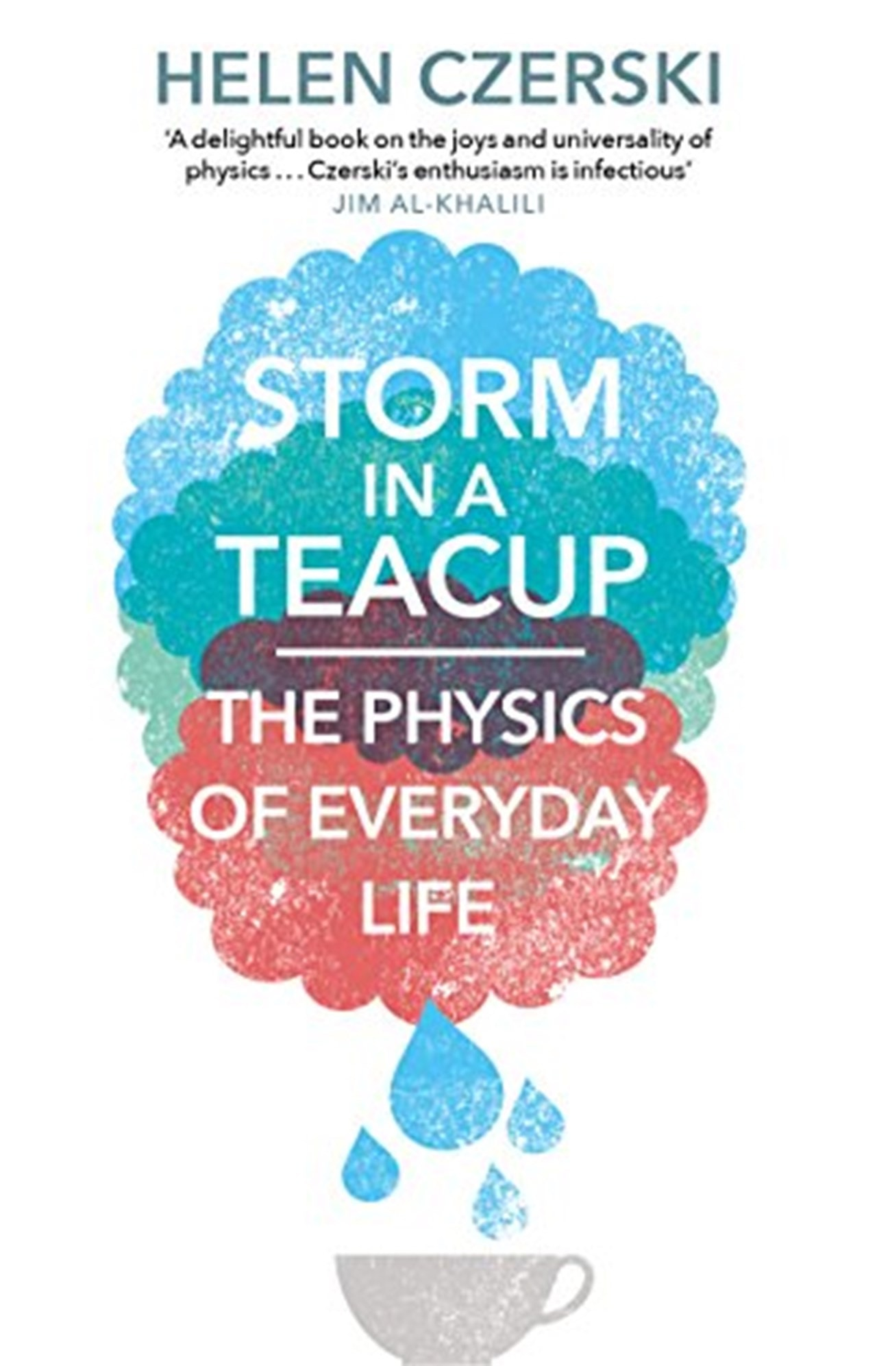 Storm In A Teacup: The Physics of Everyday Life - 1