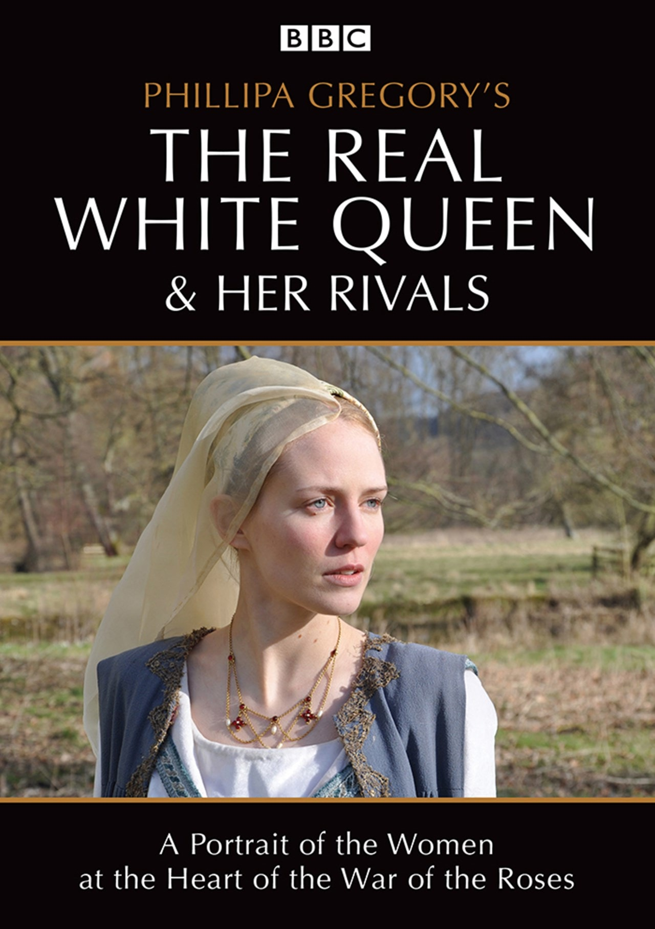 Philipa Gregory's the Real White Queen and Her Rivals - 1