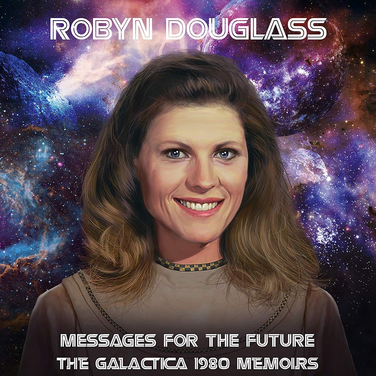 Messages for the Future: The Galactica 1980 Memoirs - 1