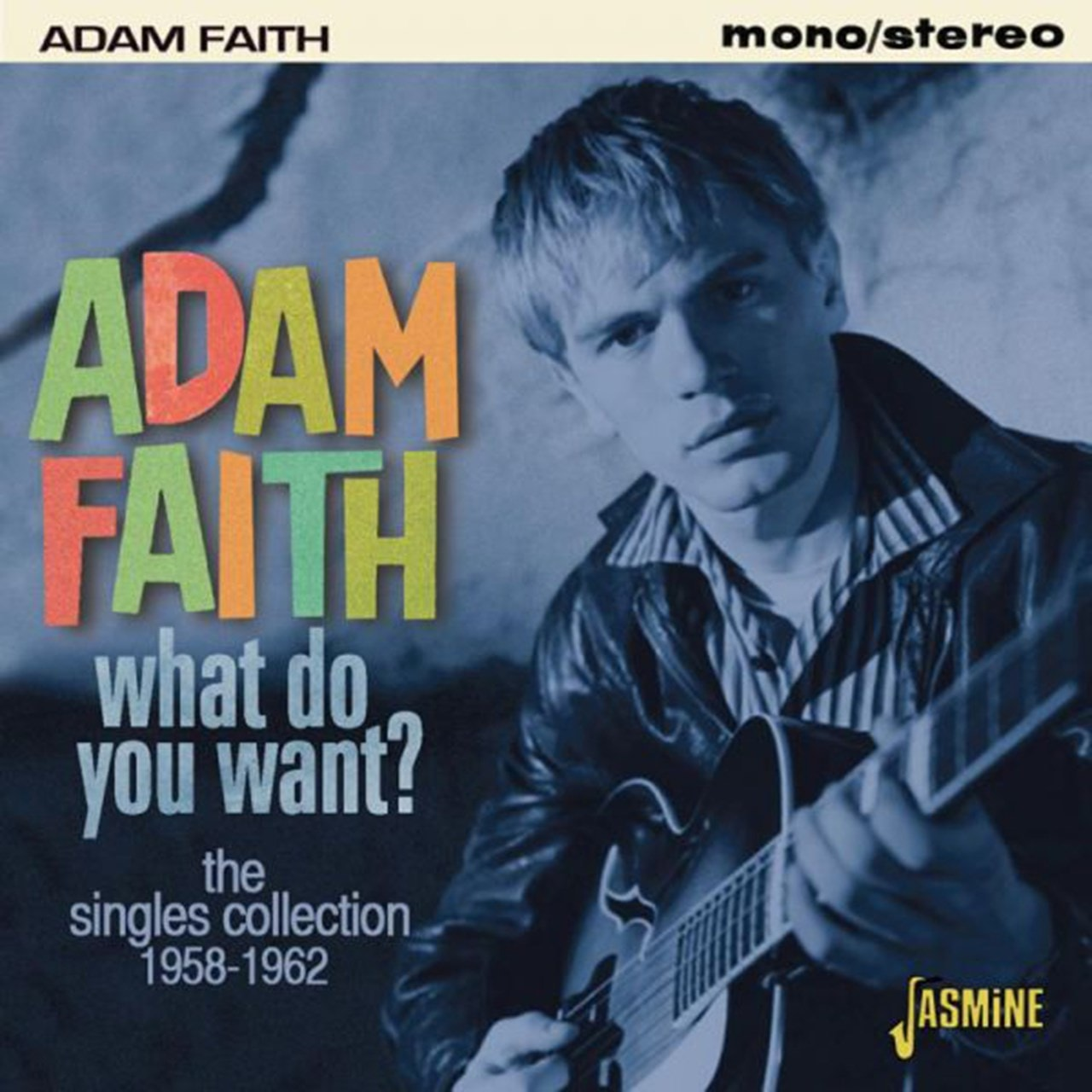 What Do You Want?: The Singles Collection 1958 - 1962 - 1