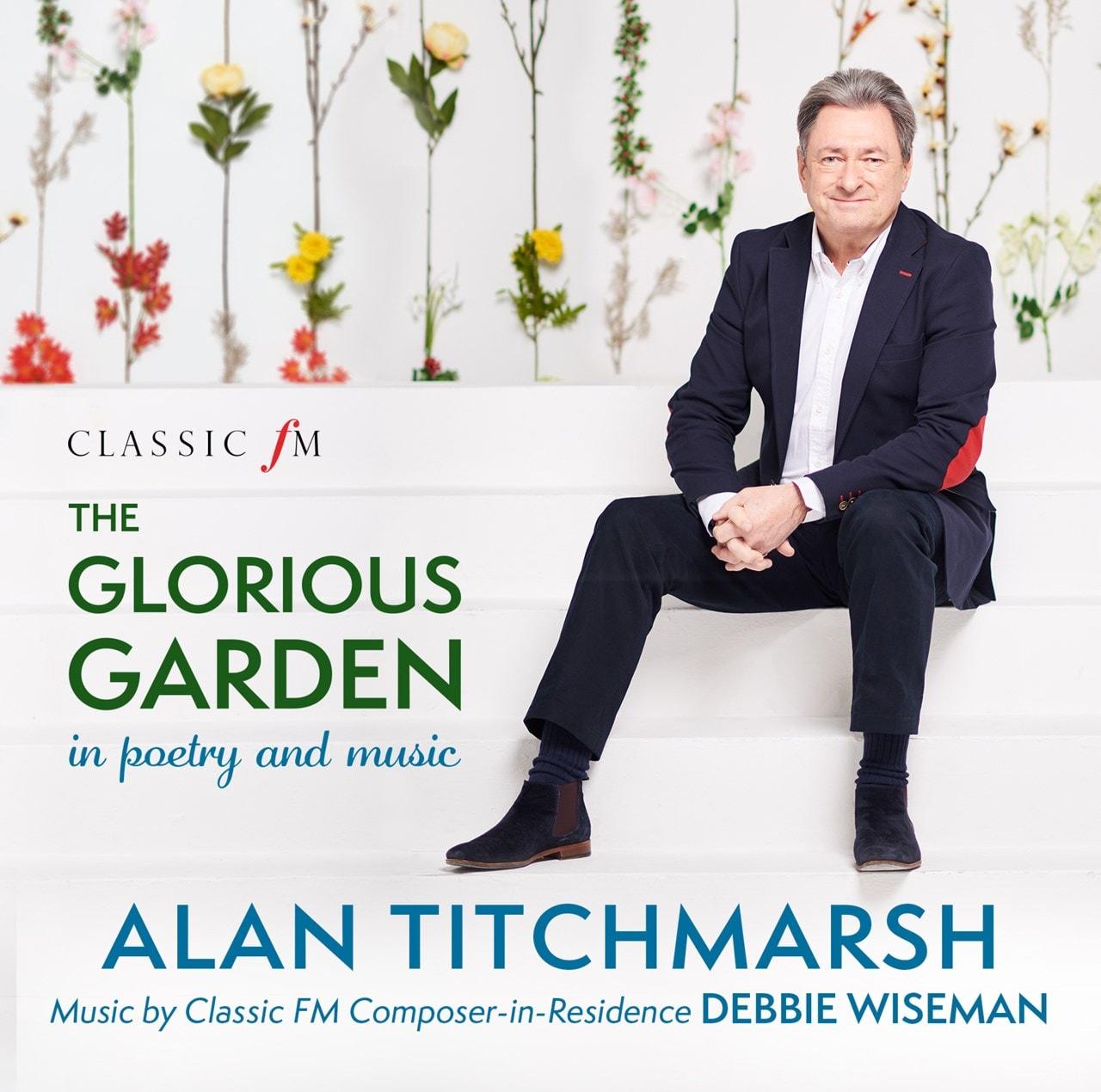 Alan Titchmarsh: The Glorious Garden in Poetry and Music - 1
