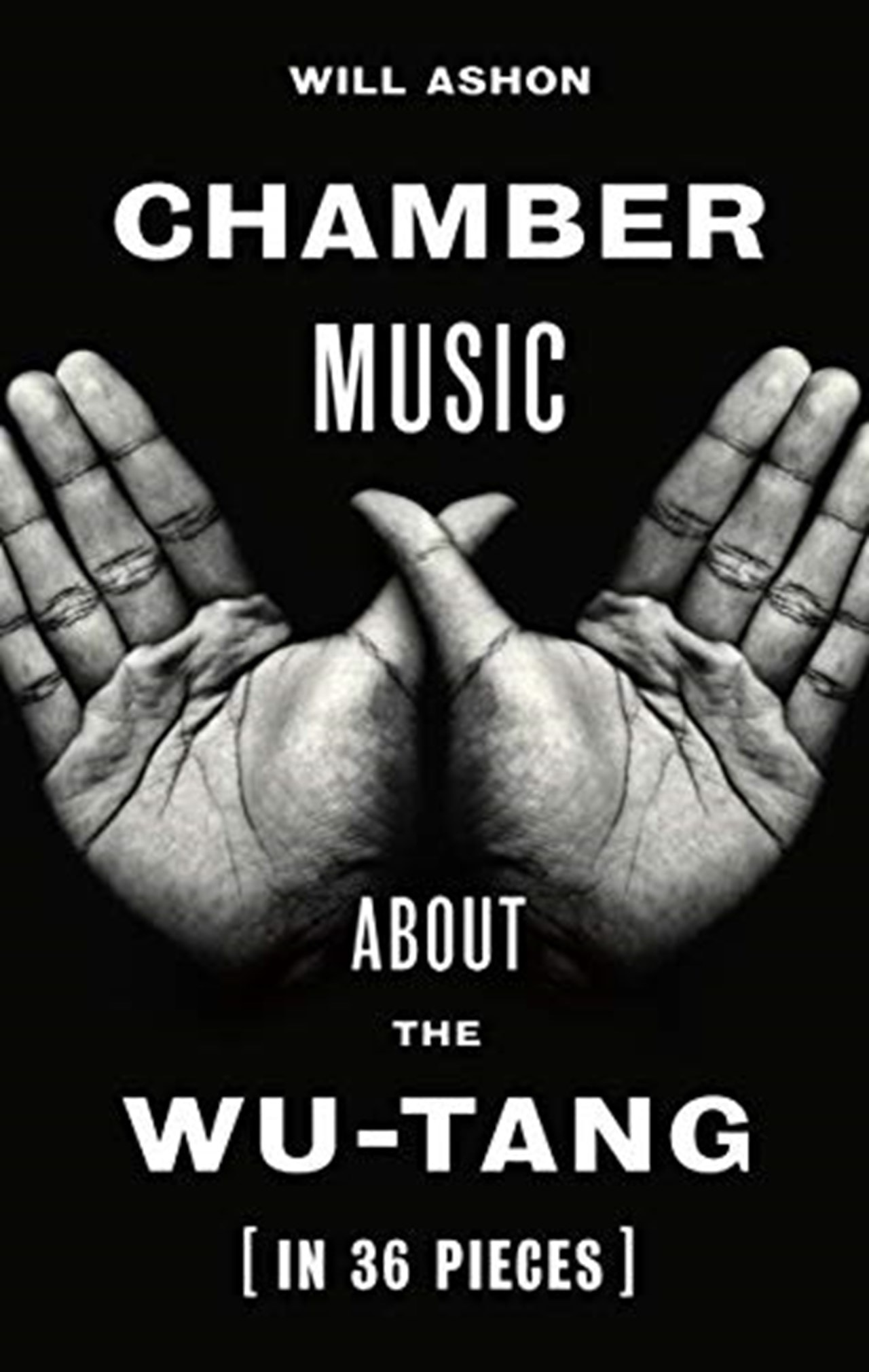 Chamber Music: About The Wu-Tang (In 36 Pieces) - 1