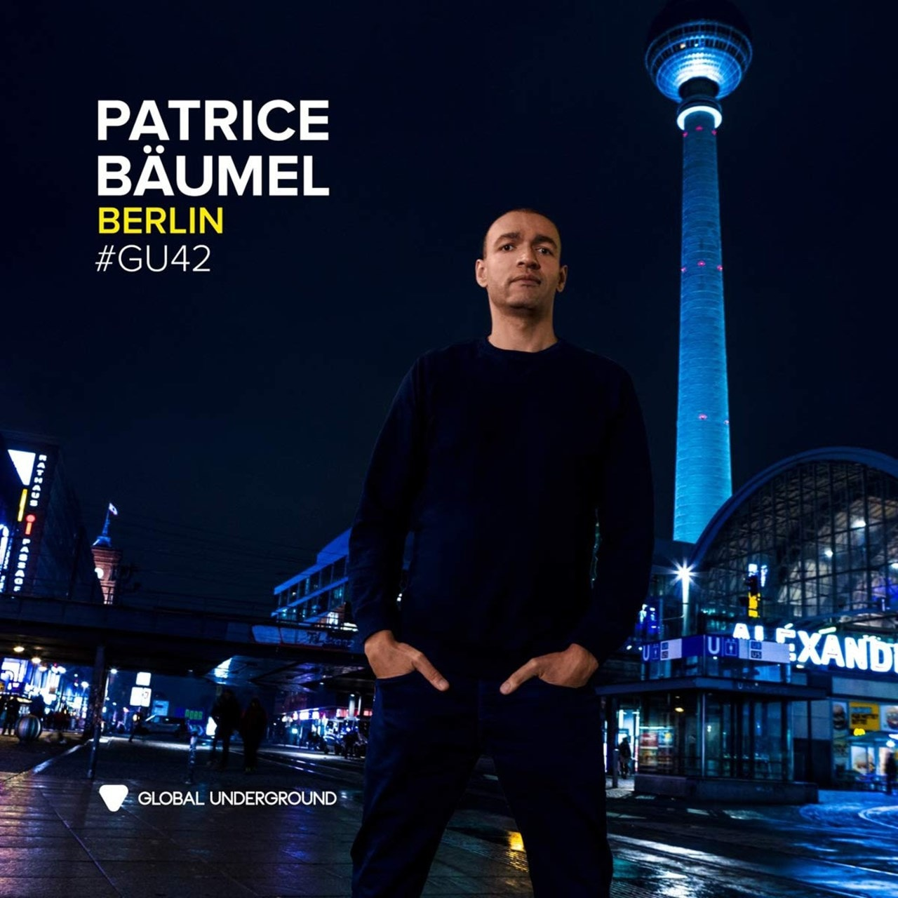 Global Underground #42: Berlin - Mixed By Patrice Baumel - 1