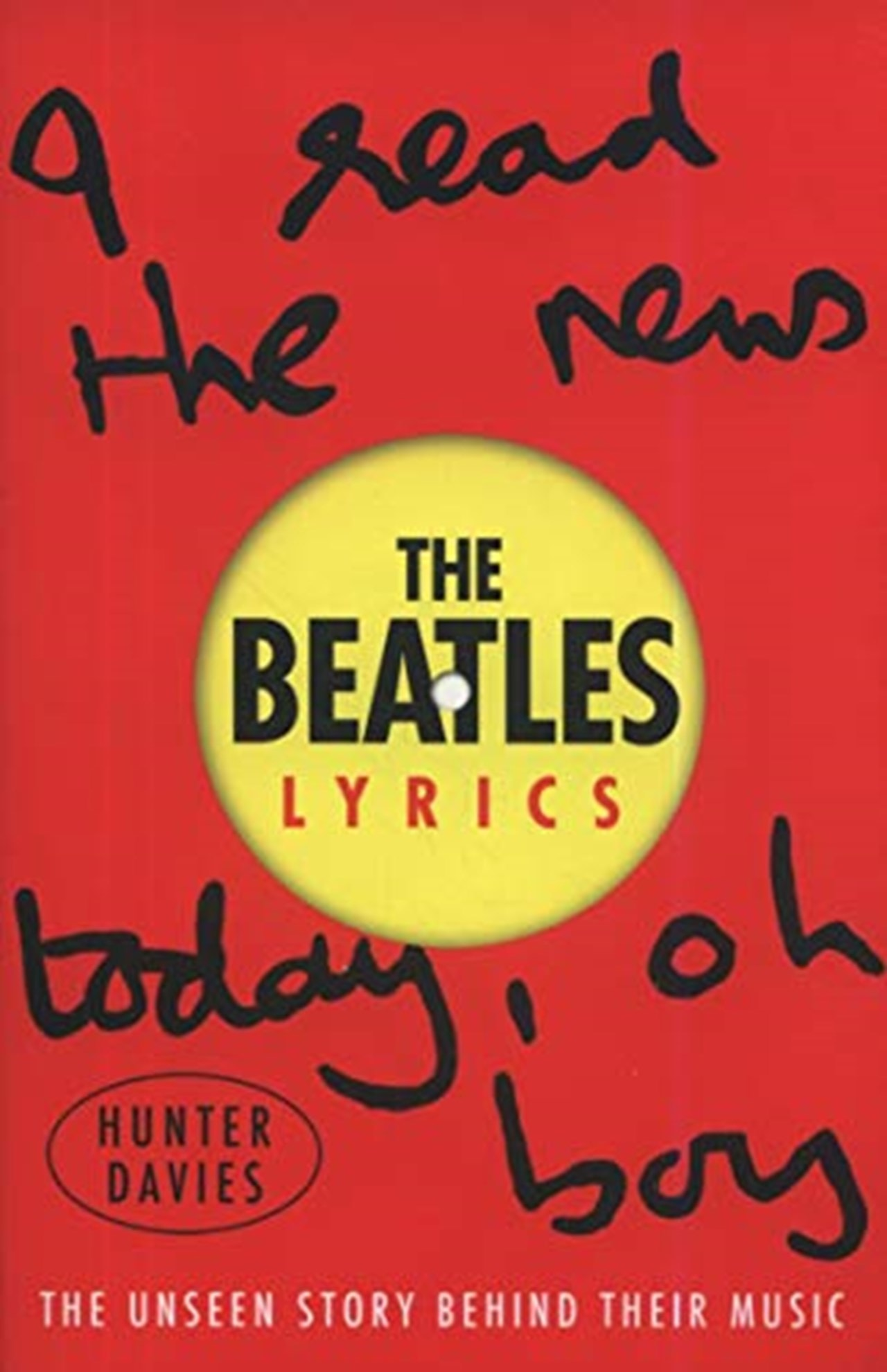 The Beatles Lyrics: The Unseen Story Behind Their Music - 1