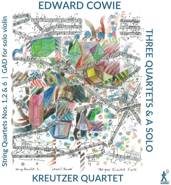 Edward Cowie: Three Quartets & a Solo - 1