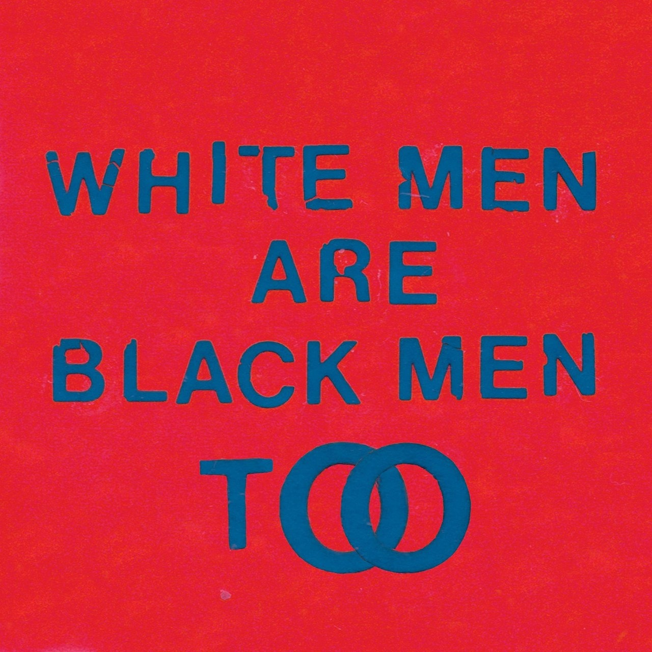 White Men Are Black Men Too - 1