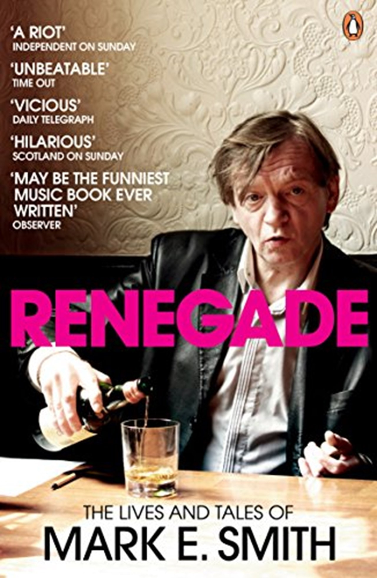 Renegade: Lives & Tales Of Mark E. Smith - 1