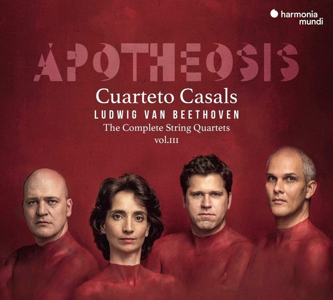 Cuarteto Casals: Apotheosis: Ludwig Van Beethoven: The Complete String Quartets - Volume 3 - 1