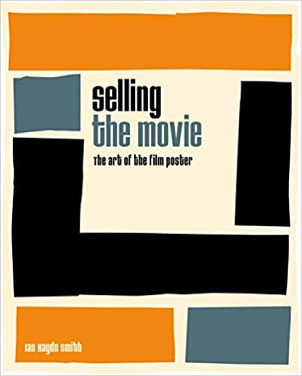 Selling the Movie: The Art of the Film Poster - 1