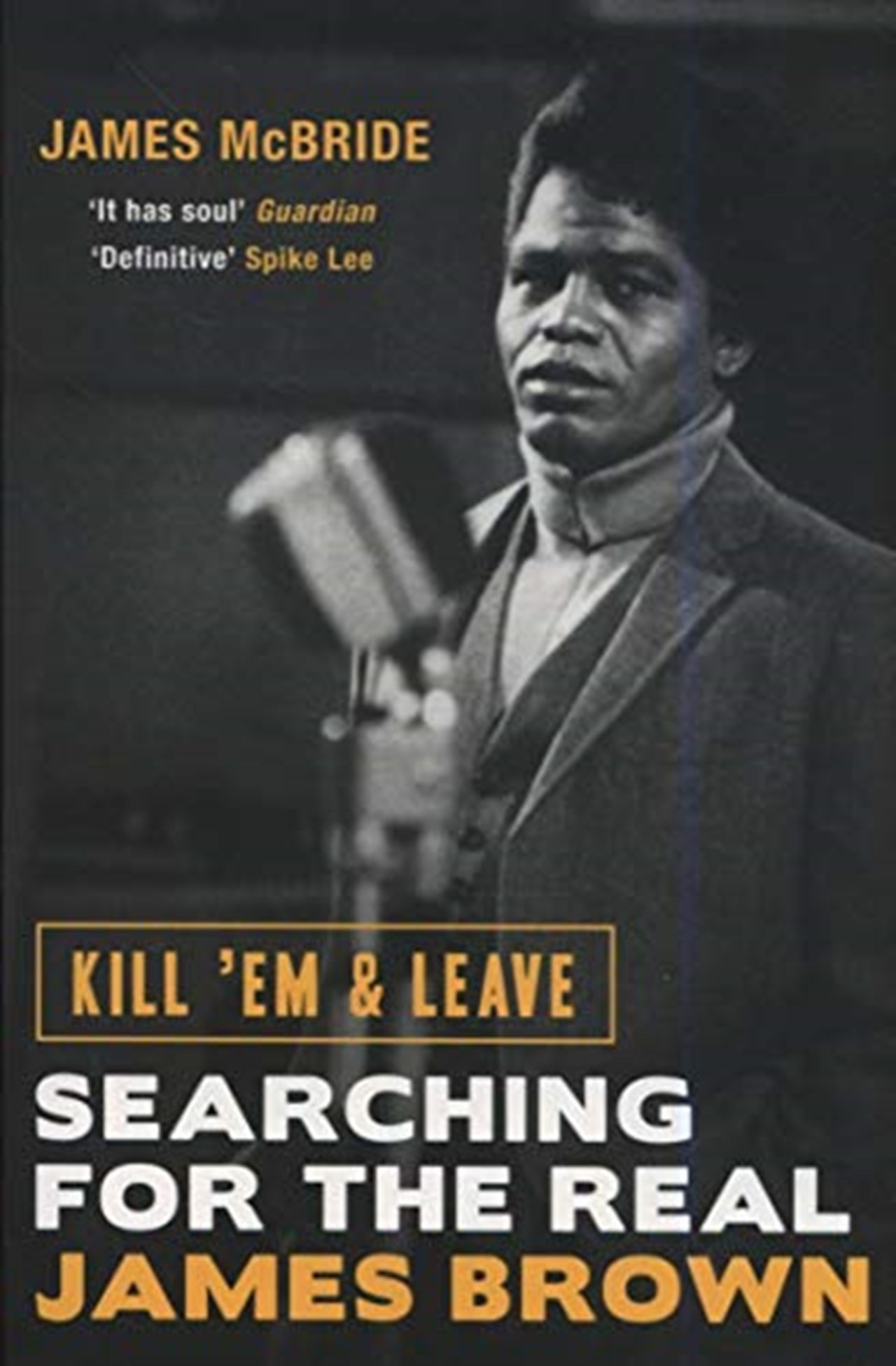 Kill Em And Leave: Searching For the Real James Brown - 1