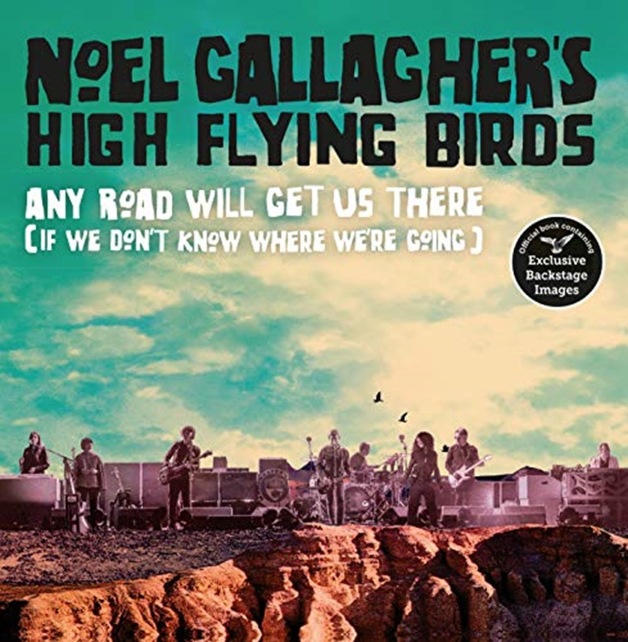 Any Road Will Get Us There (If We Dont Know Where Were Going) Noel Gallagher - 1