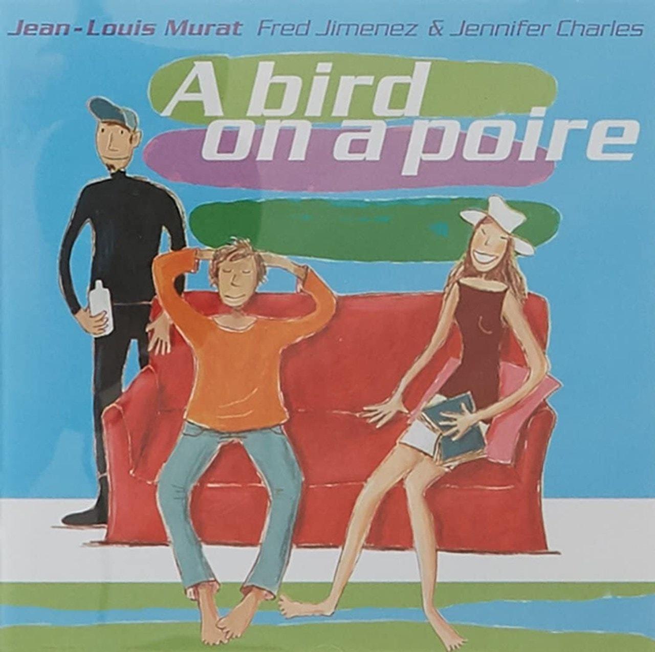 A Bird On a Poire (Feat. Fred Jimenez & Jennifer Charles) - 1