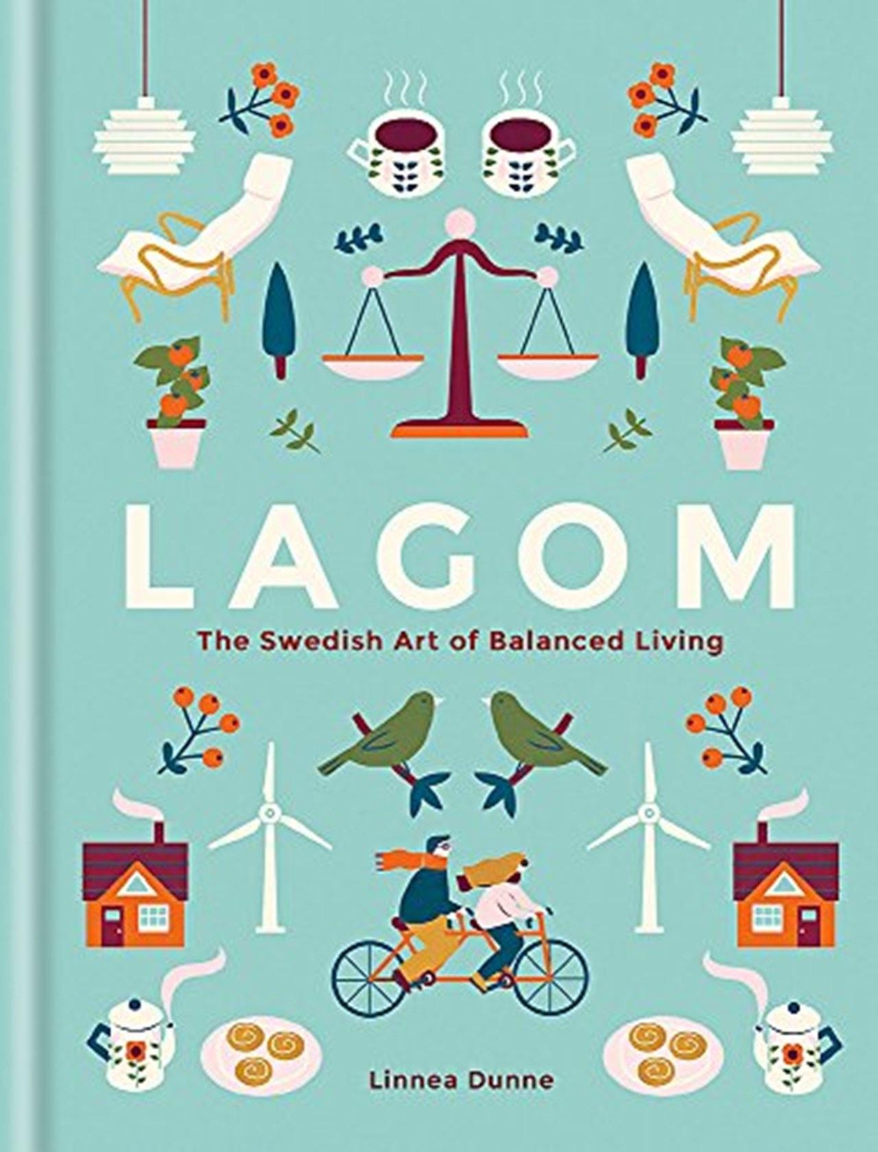 Lagom: The Swedish Art Of Balanced Living - 1
