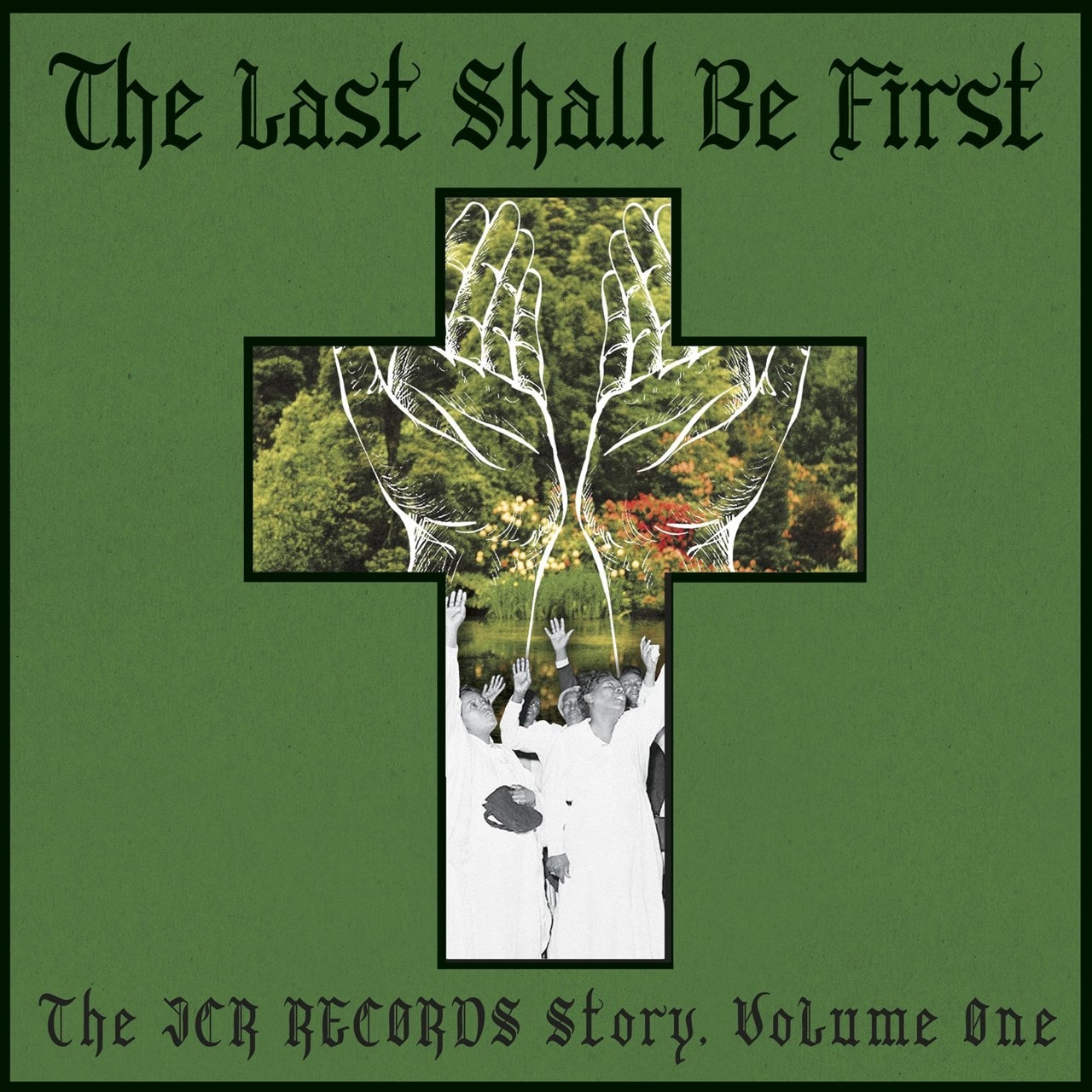 The Last Shall Be First: The JCR Records Story - Volume 1 - 1