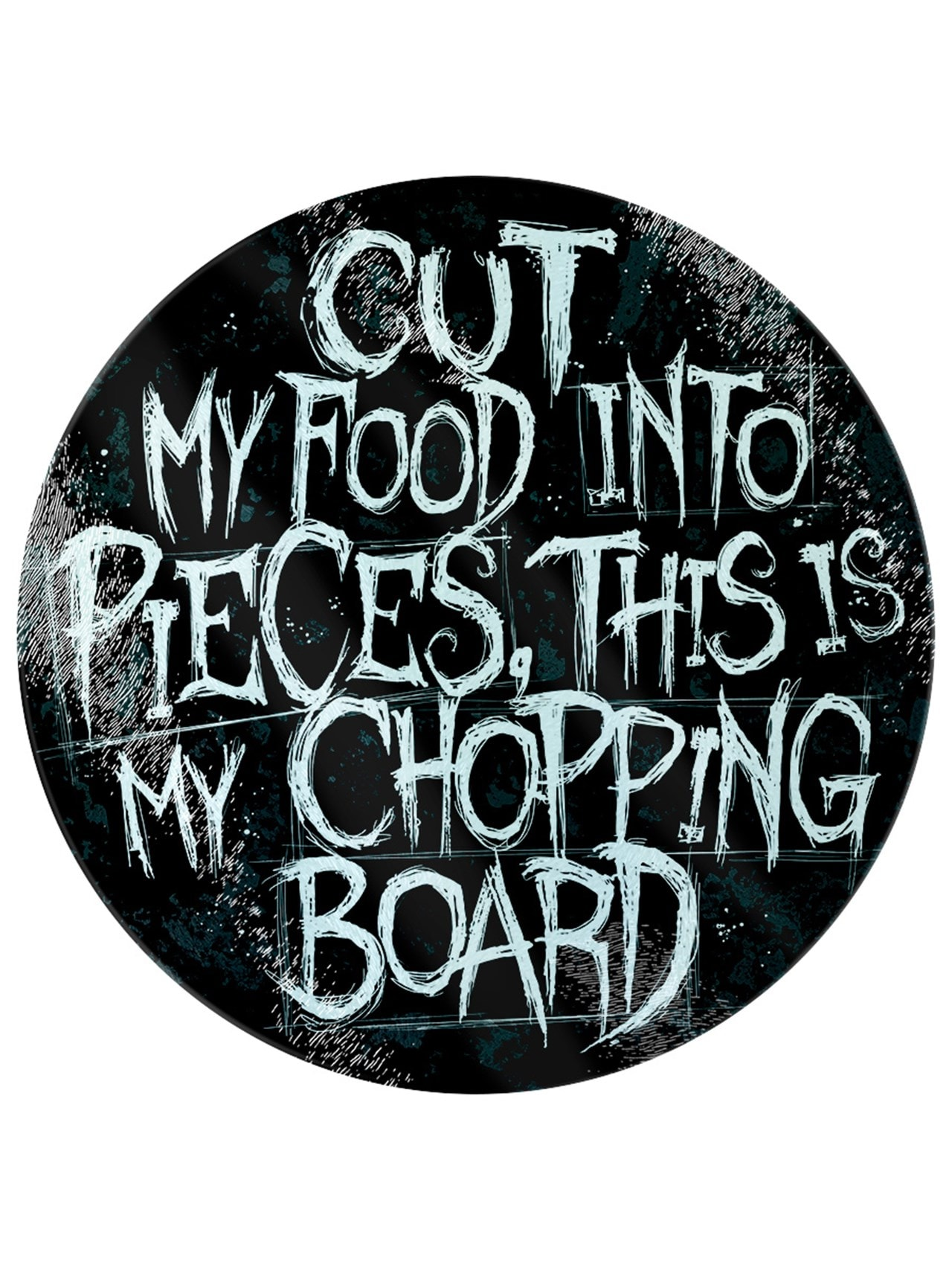 Cut My Food Into Pieces, This Is My Chopping Board: Glass Chopping Board - 2