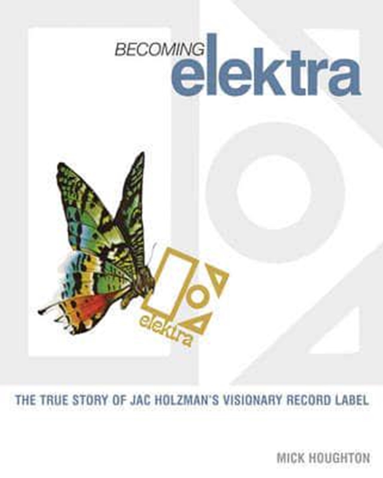 Becoming Electra: True Story of Record Label - 1
