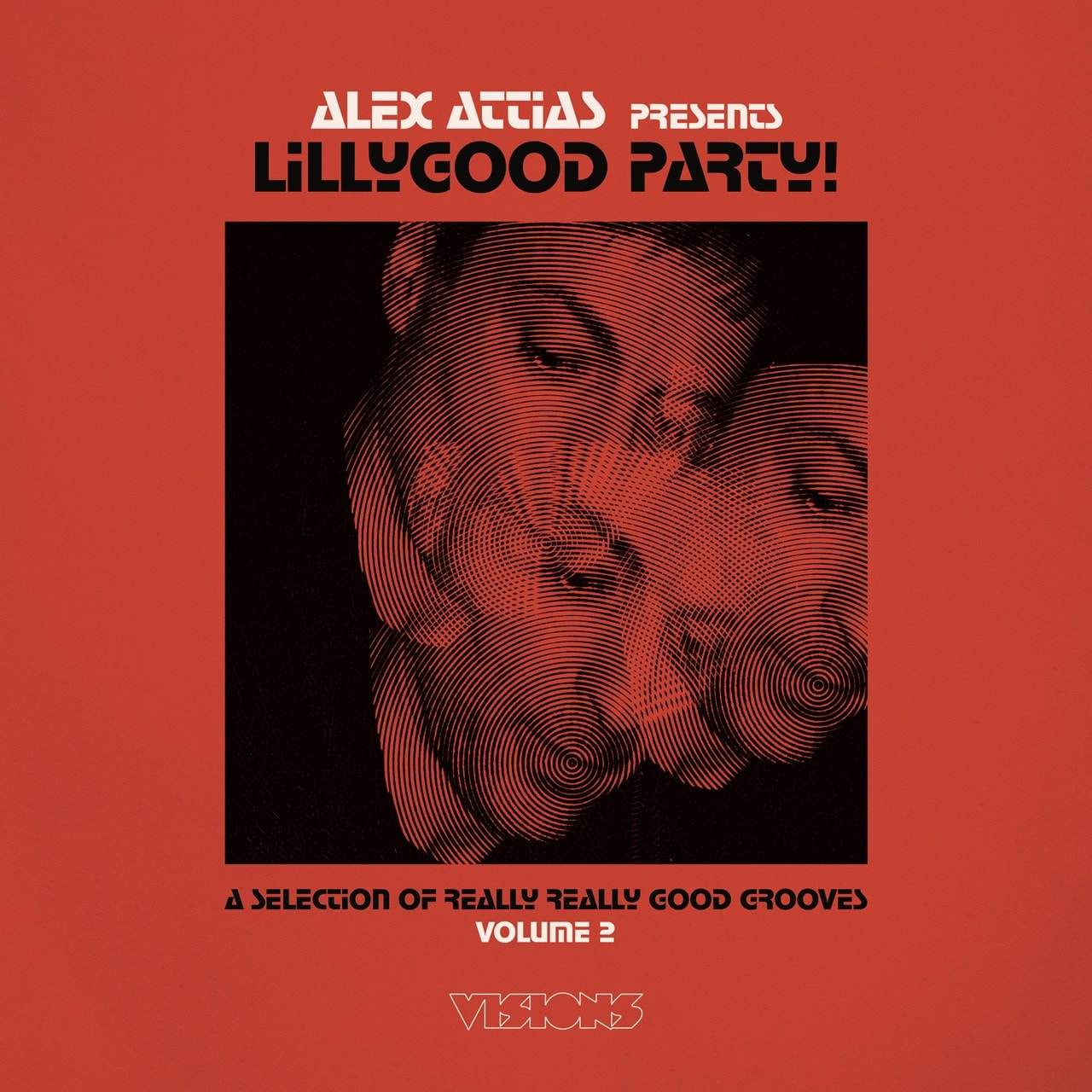 Alex Attias Presents: Lillygood Party!: A Selection of Really Really Good Grooves - Volume 2 - 1