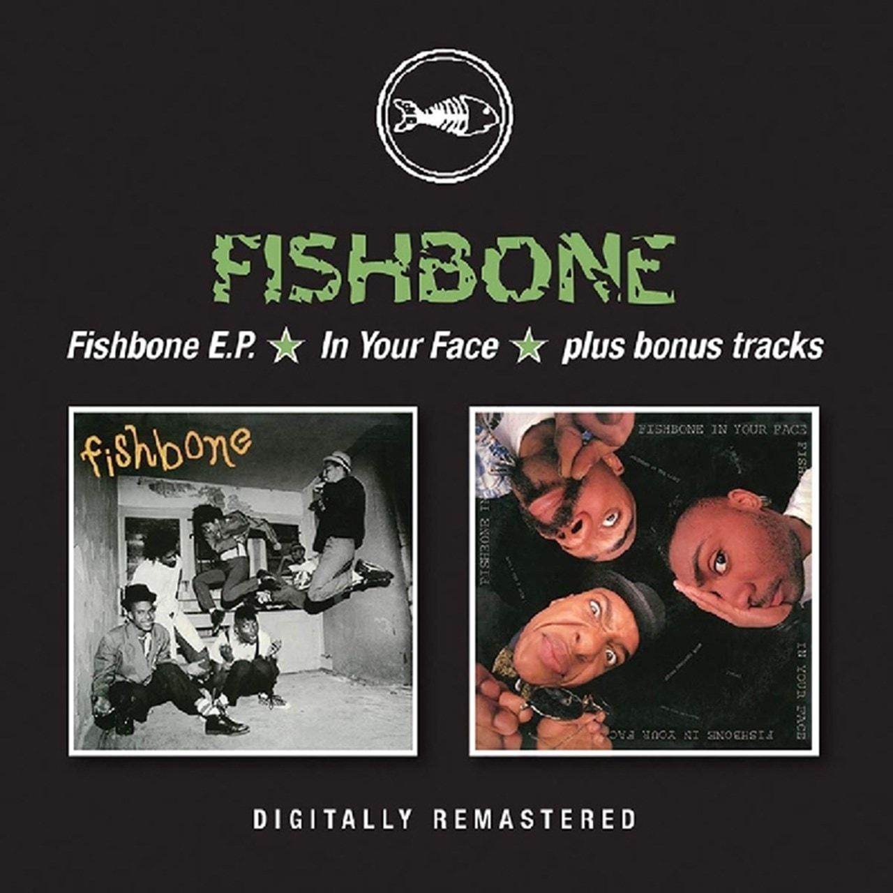 Fishbone EP/In Your Face/Plus Bonus Tracks - 1