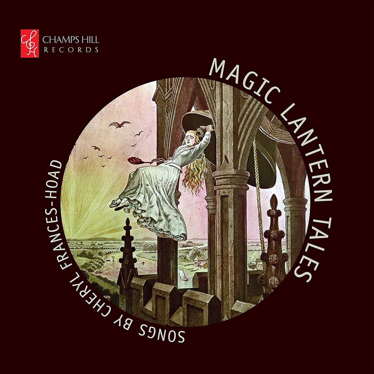 Magic Lantern Tales: Songs By Cheryl Frances-Hoad - 1
